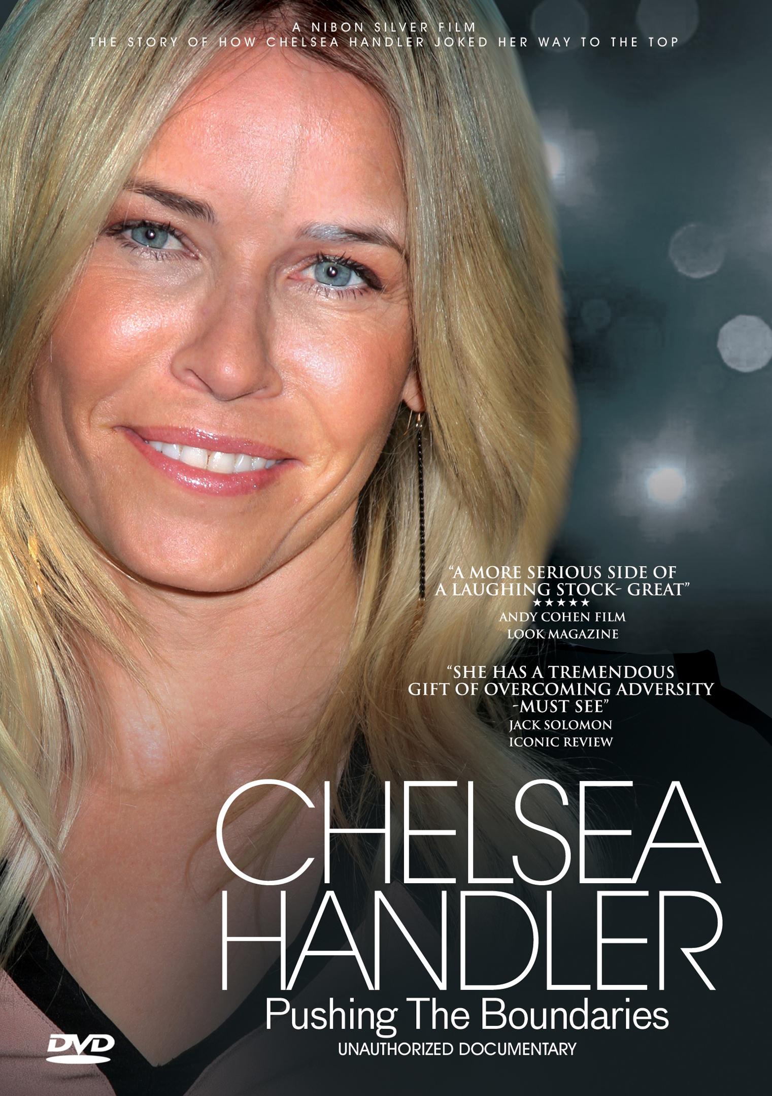 Chelsea Handler: Pushing The Boundaries - Unauthorized Documentary