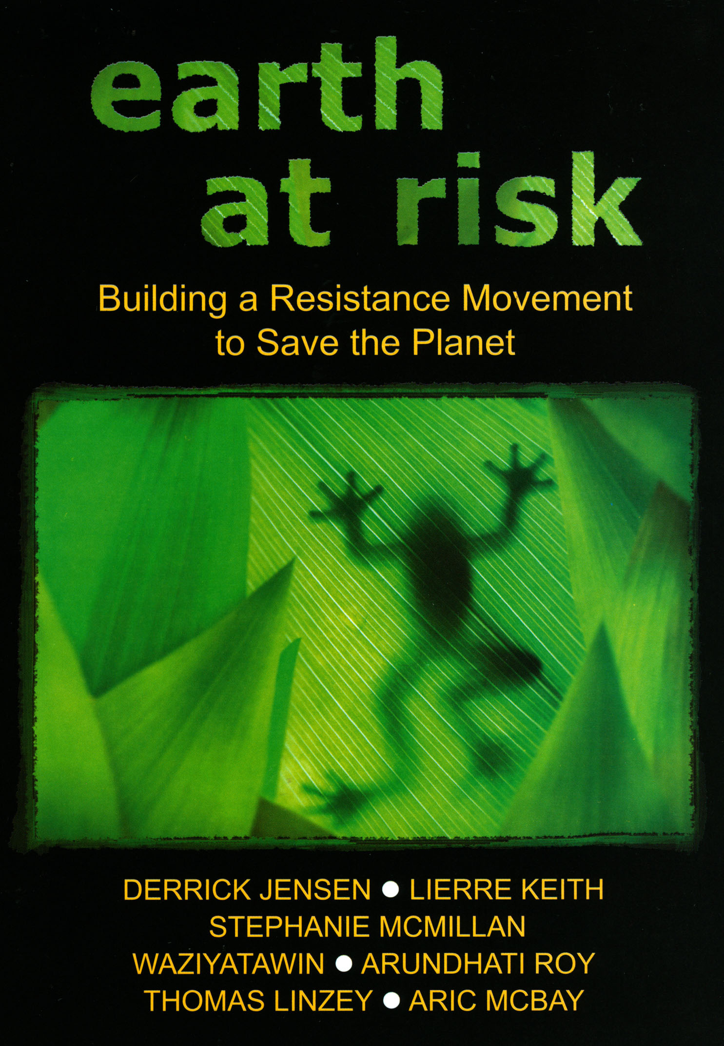 Earth at Risk: Building a Resistance Movement to Save the Planet