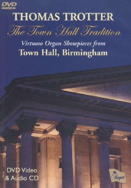 Thomas Trotter: The Town Hall Tradition