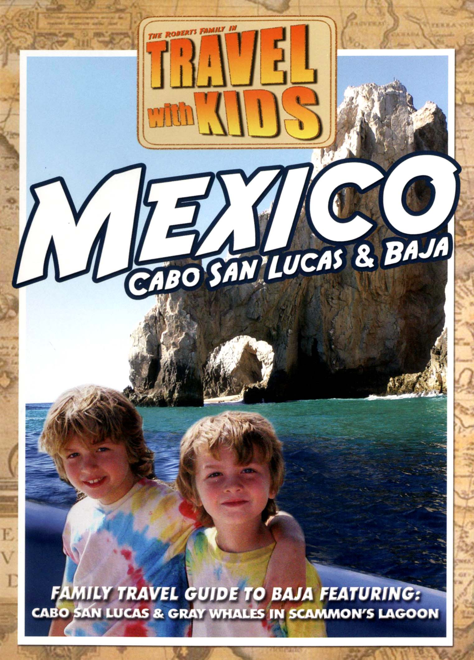 Travel with Kids: Mexico - Cabo San Lucas & Baja