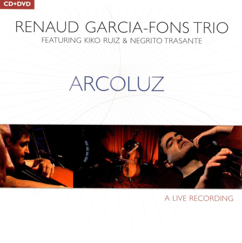 Renaud Garcia-Fons Trio: Arcoluz - Live Recording