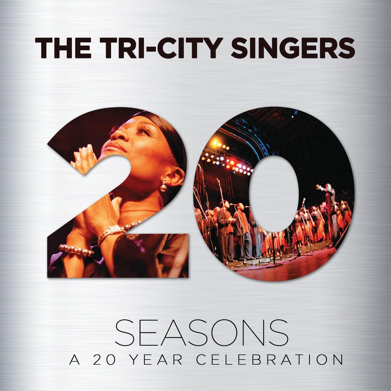 The Tri-City Singers: Seasons - A 20 Year Celebration