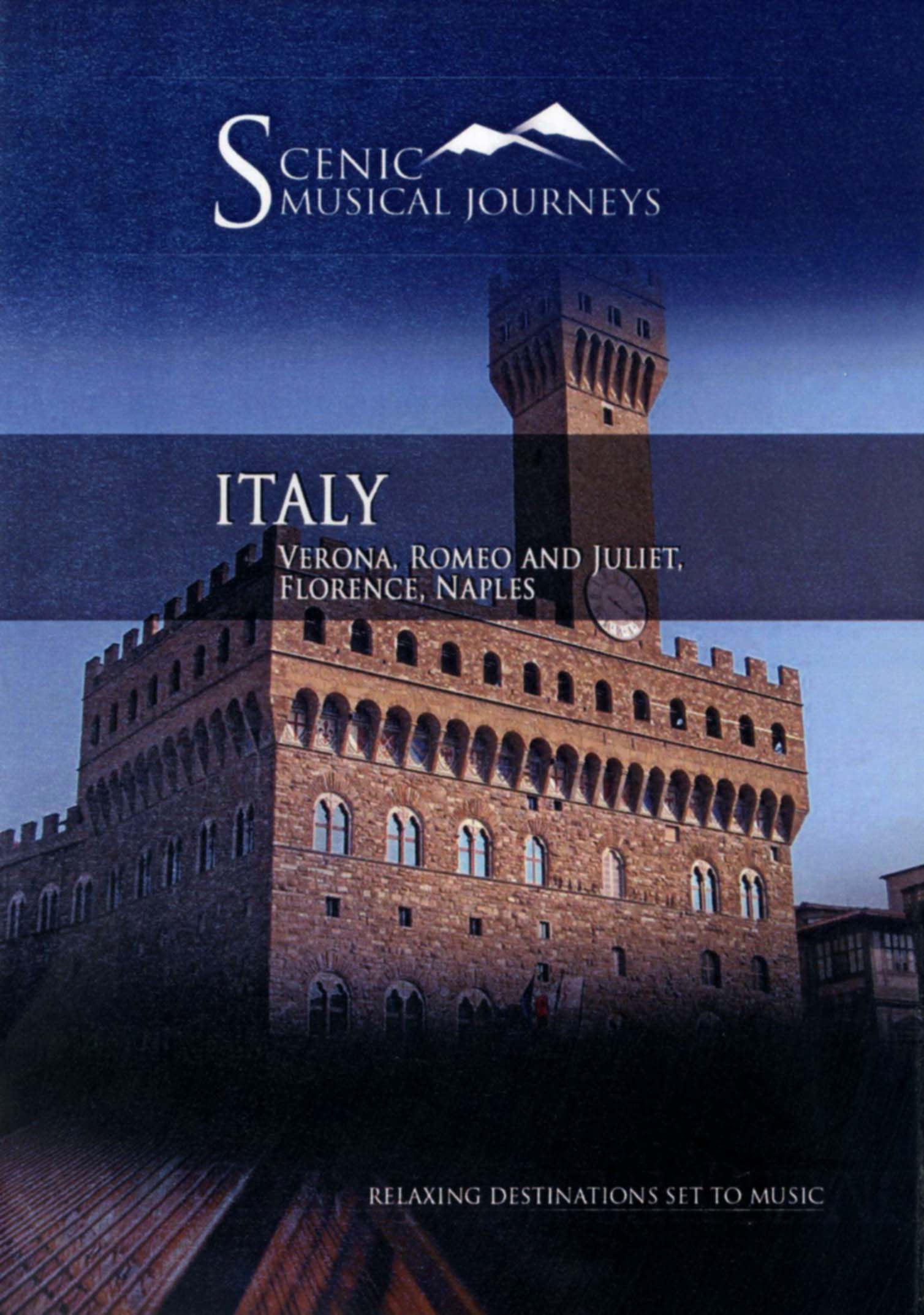 Scenic Musical Journeys: Italy - Verona, Romeo and Juliet, Florence, Naples