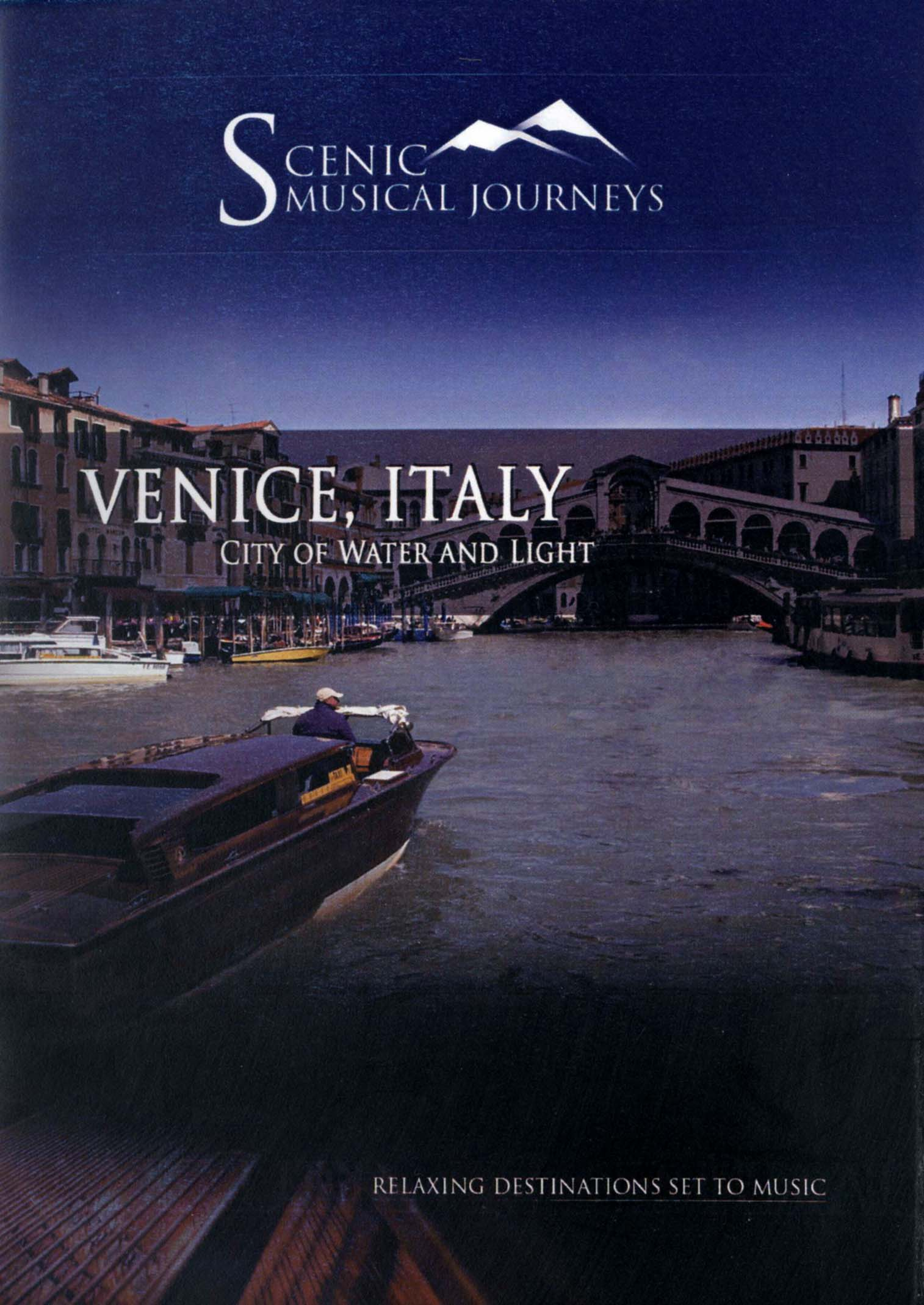 Scenic Musical Journeys: Venice, Italy - City of Water and Light