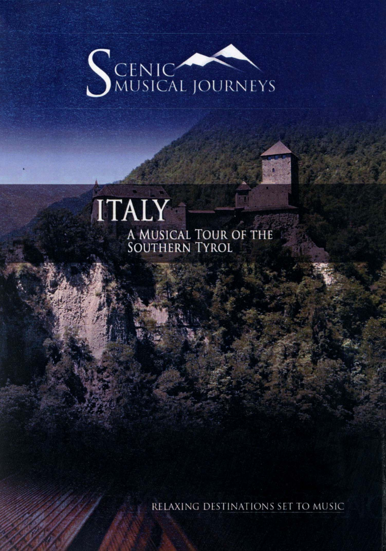 Scenic Musical Journeys: Italy - A Musical Tour of the Southern Tyrol