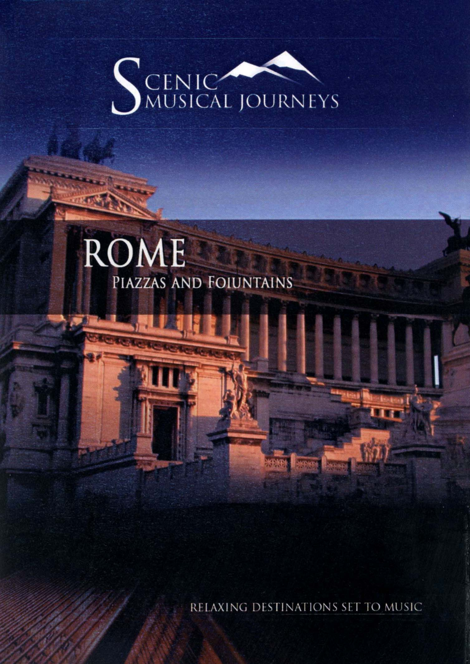 Scenic Musical Journeys: Rome - Piazzas And Foiuntains