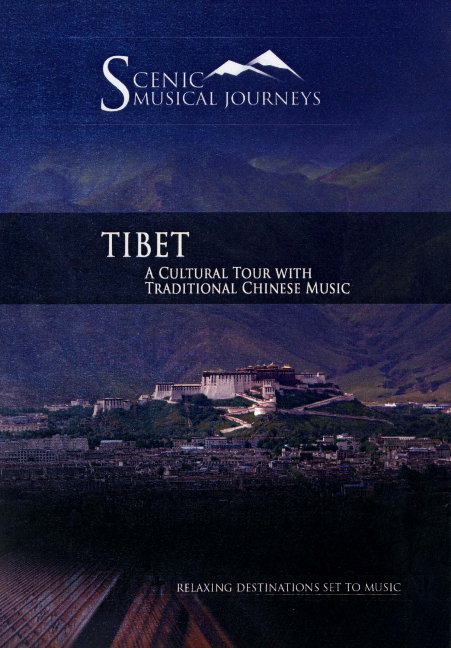 Scenic Musical Journeys: Tibet - A Cultural Tour With Traditional Chinese Music