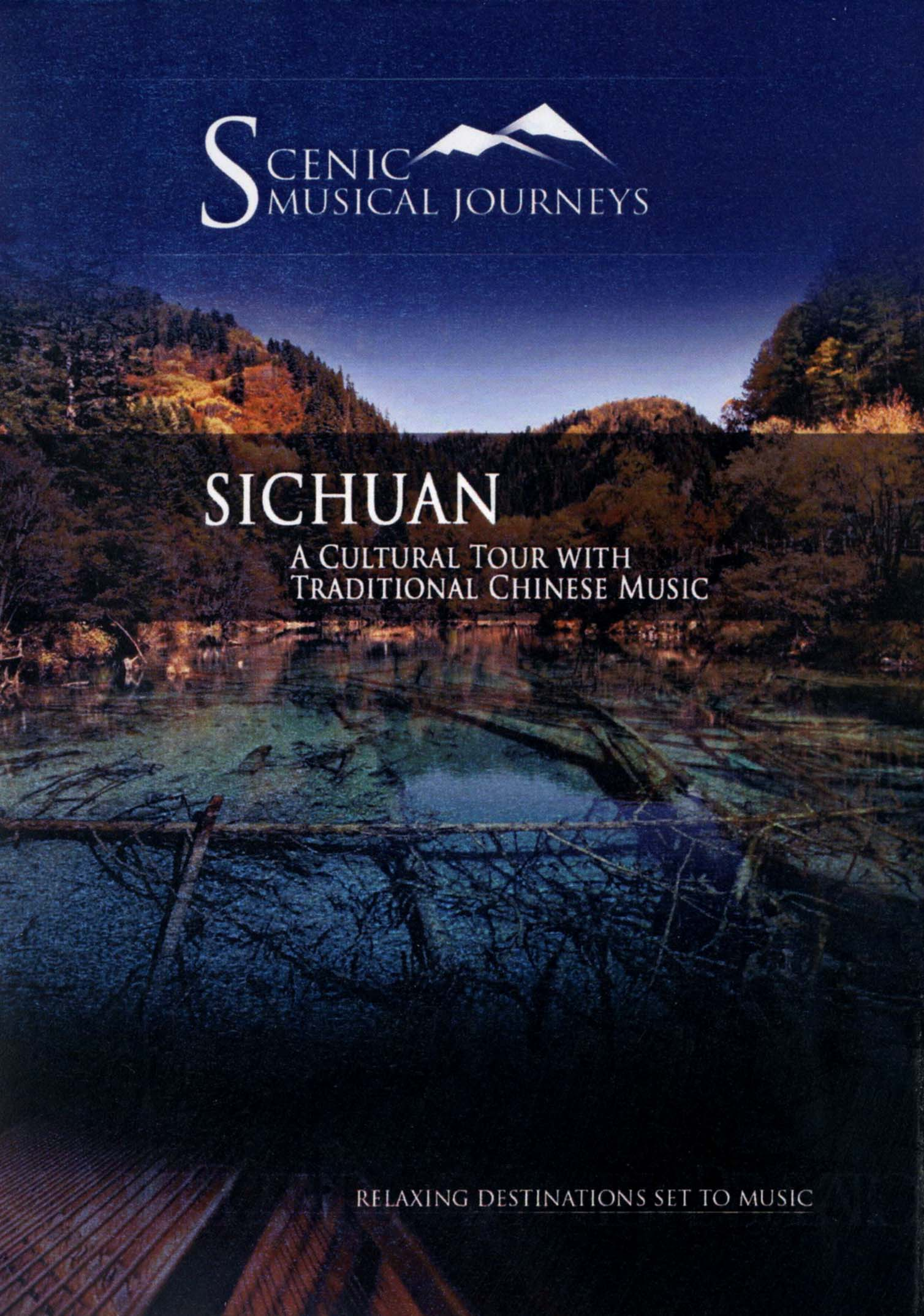 Scenic Musical Journeys: Sichuan - A Cultural Tour With Traditional Chinese Music