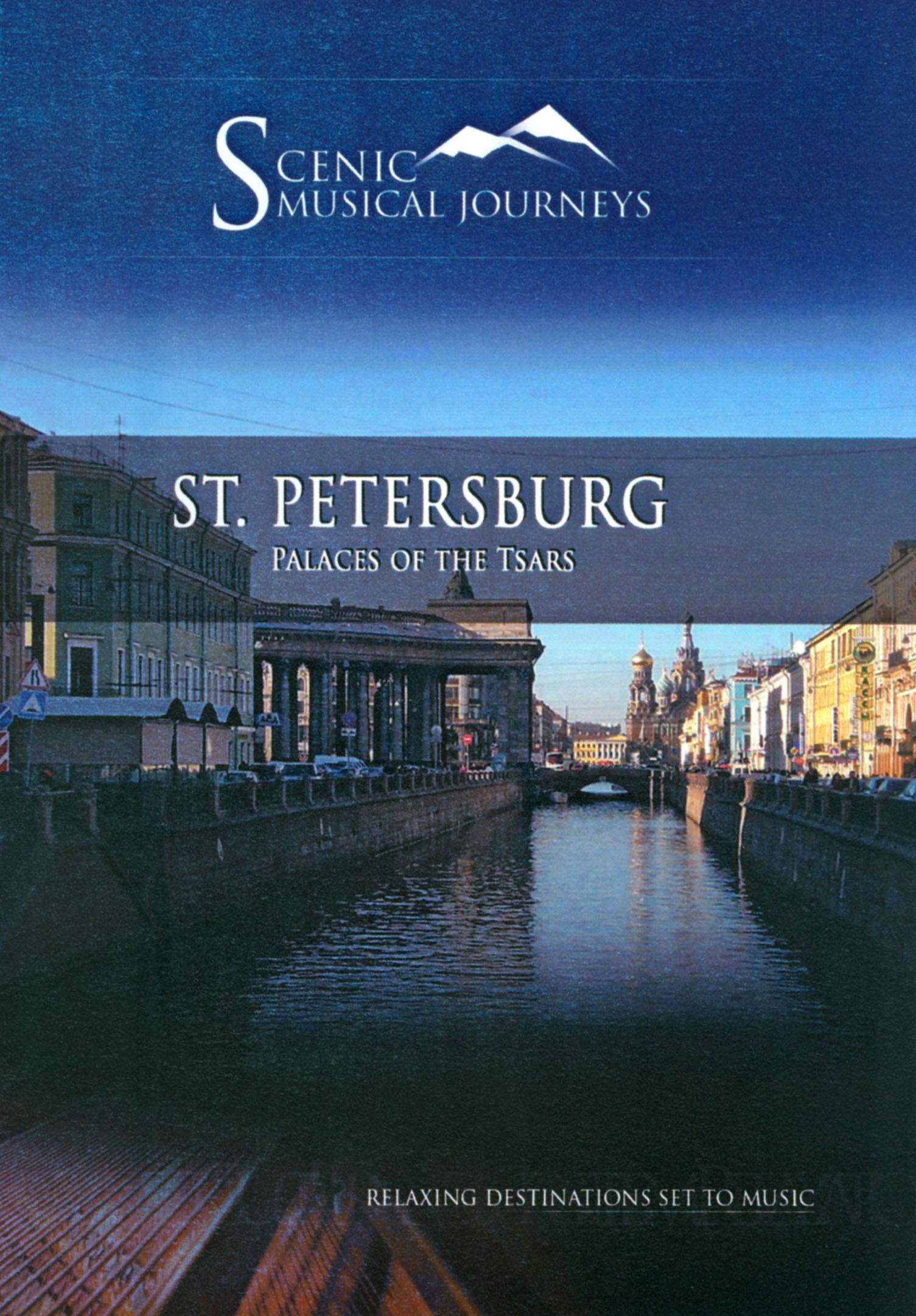 Scenic Musical Journeys: St. Petersburg - Palaces of the Tsars