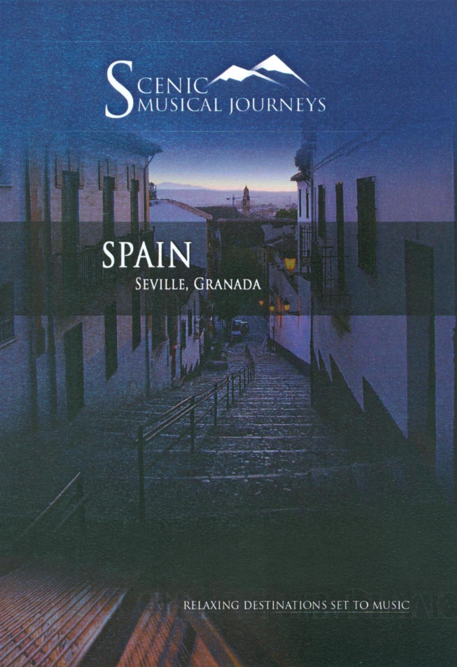 Scenic Musical Journeys: Spain - Seville, Granada