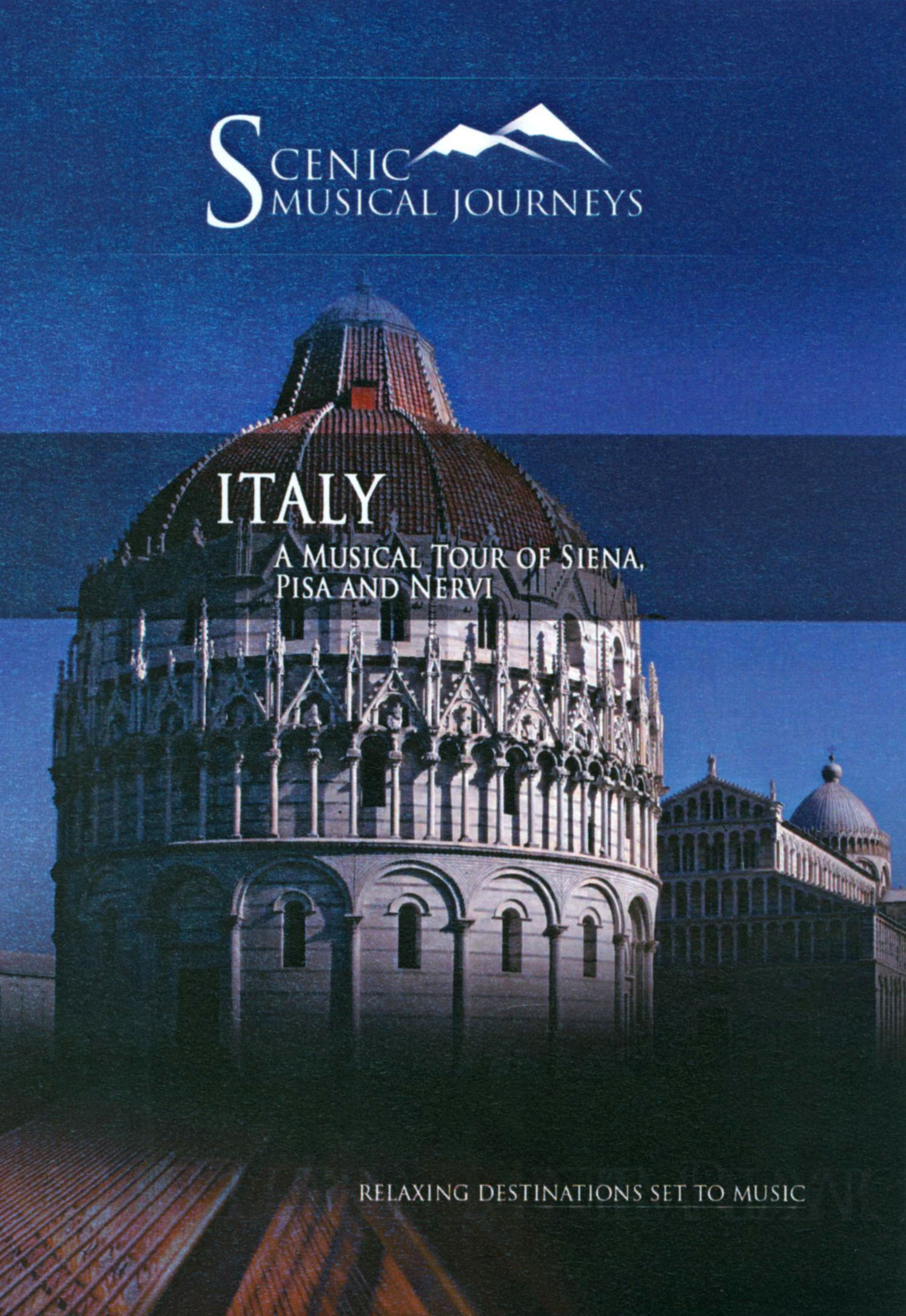 Scenic Musical Journeys: Italy - A Musical Tour of Siena, Pisa and Nervi