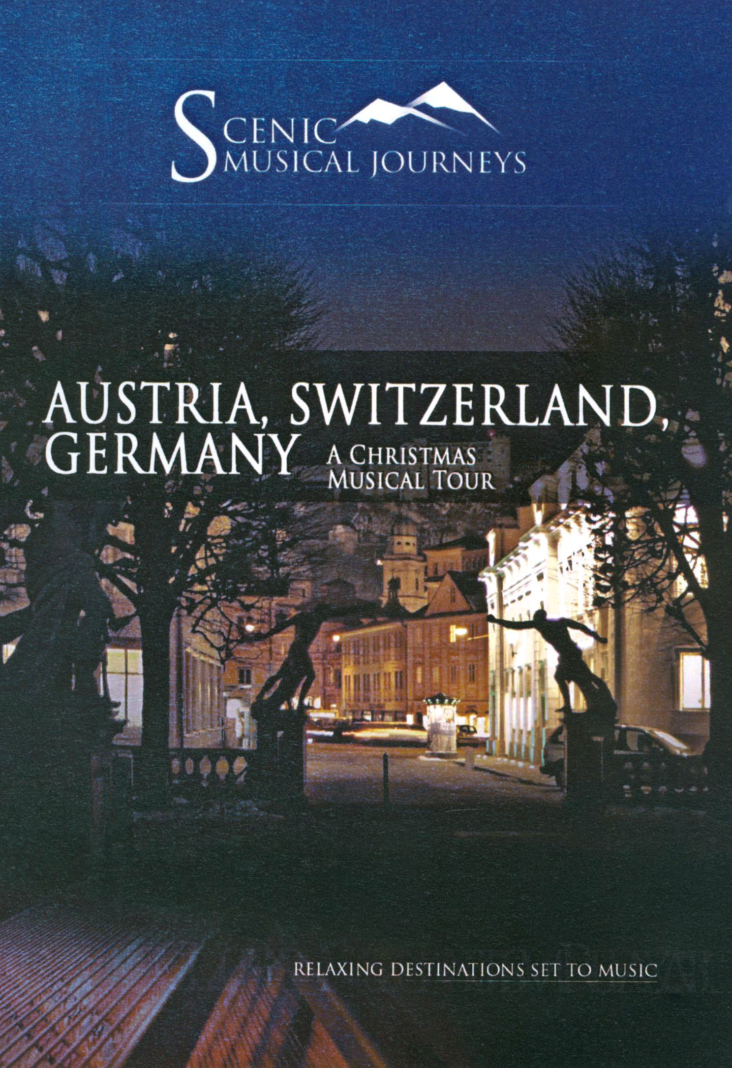 Scenic Musical Journeys: Austria, Switzerland, Germany - A Christmas Musical Tour