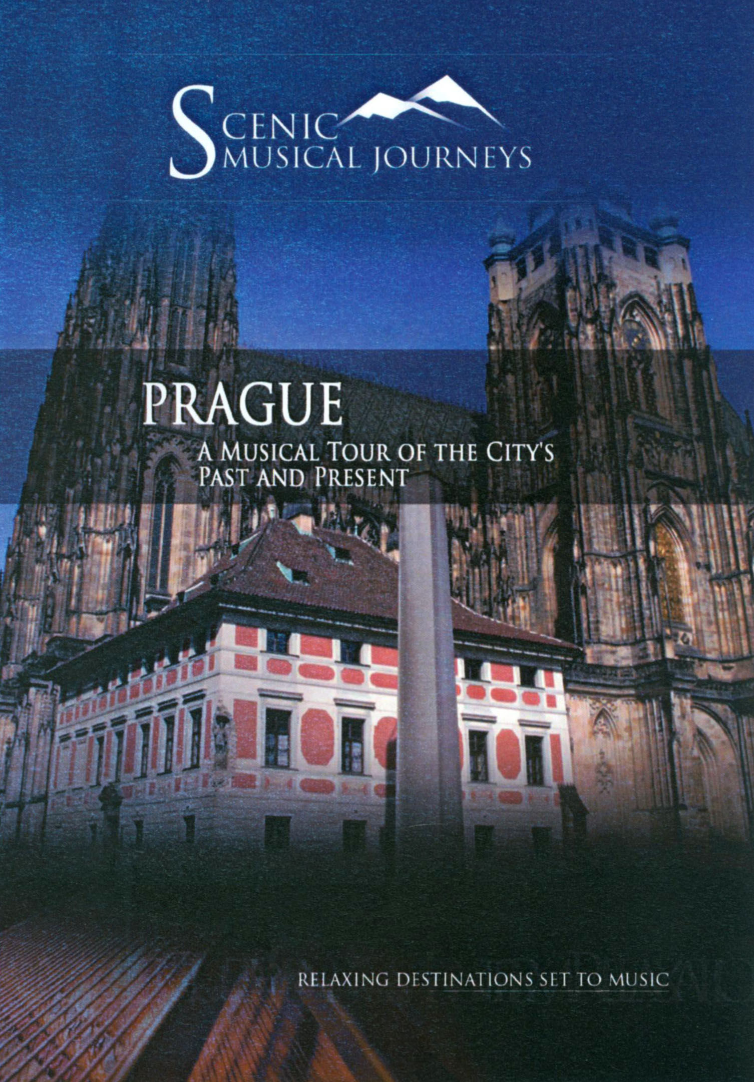 Scenic Musical Journeys: Prague - A Musical Tour of The City's Past and Present