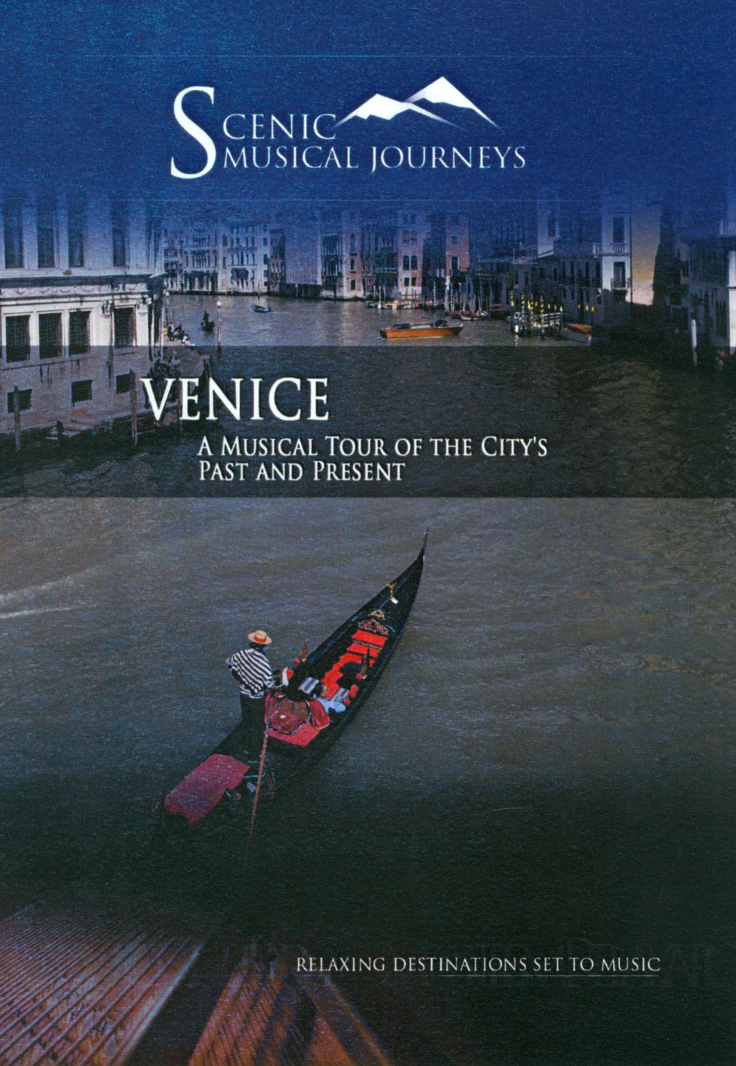 Scenic Musical Journeys: Venice - A Musical Tour of The City's Past and Present