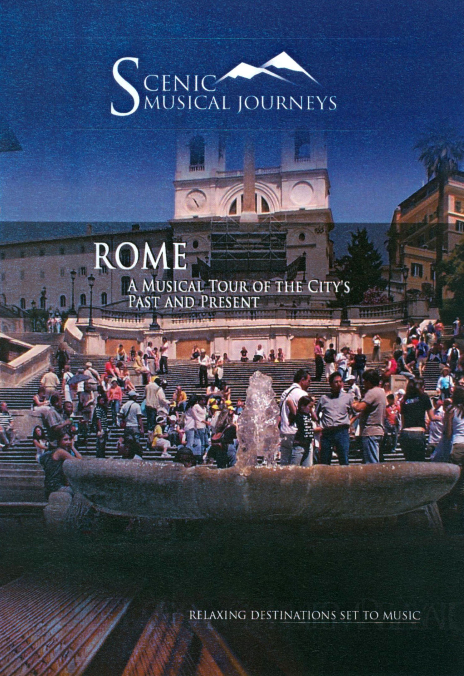 Scenic Musical Journeys: Rome - A Musical Tour of The City's Past and Present
