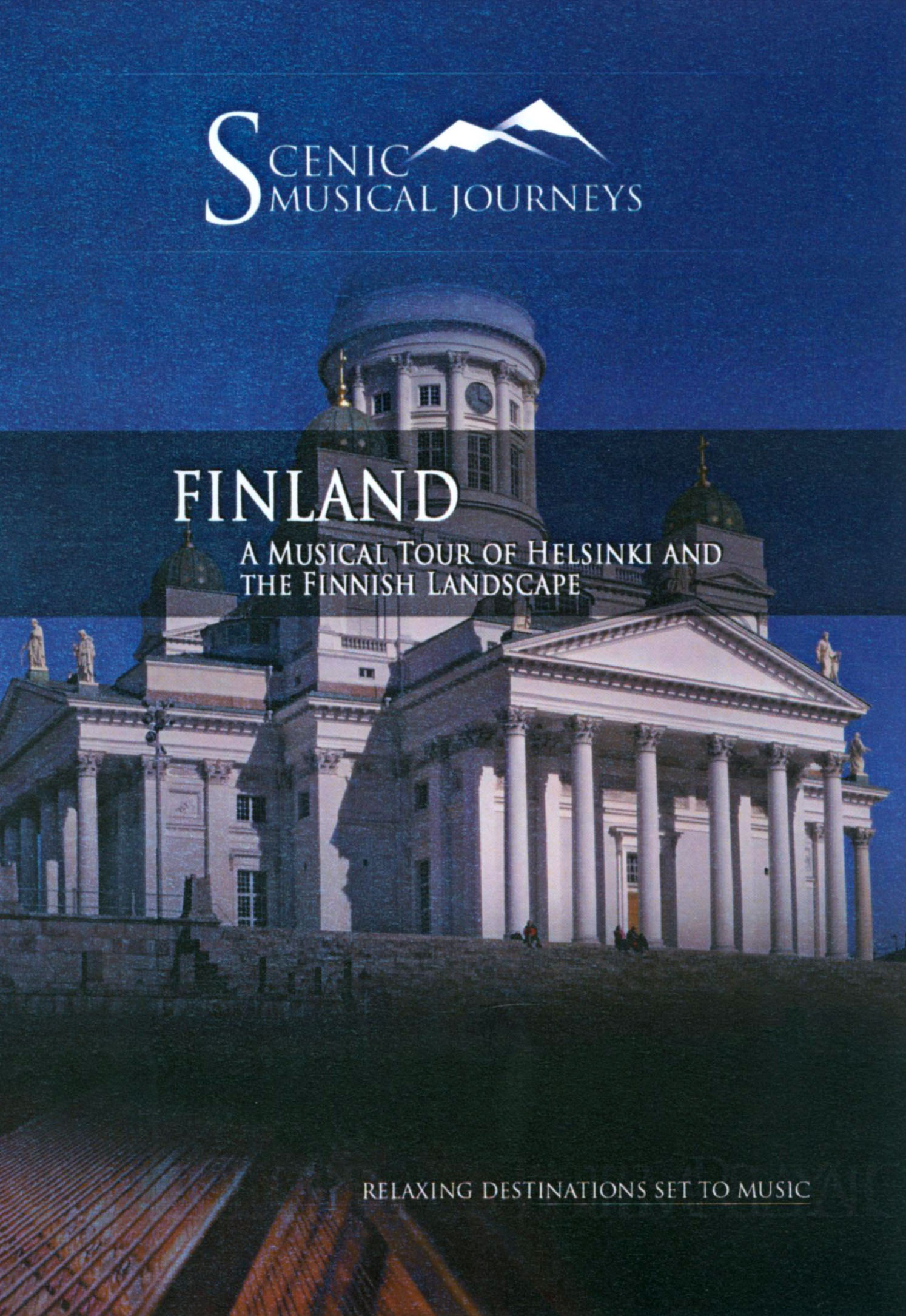 Scenic Musical Journeys: Finland - A Musical Tour of Helsinki and the Finnish Landscape