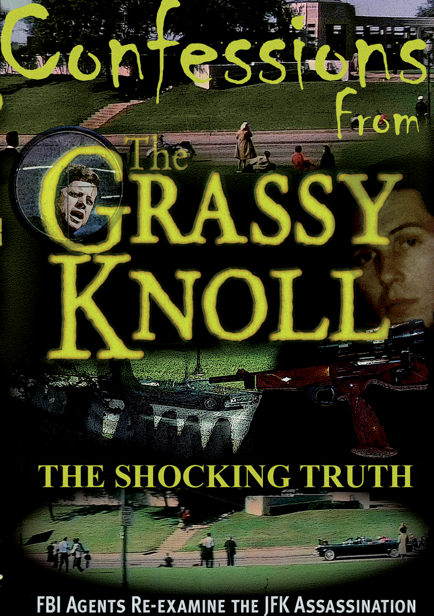 Confessions from the Grassy Knoll: The Shocking Truth