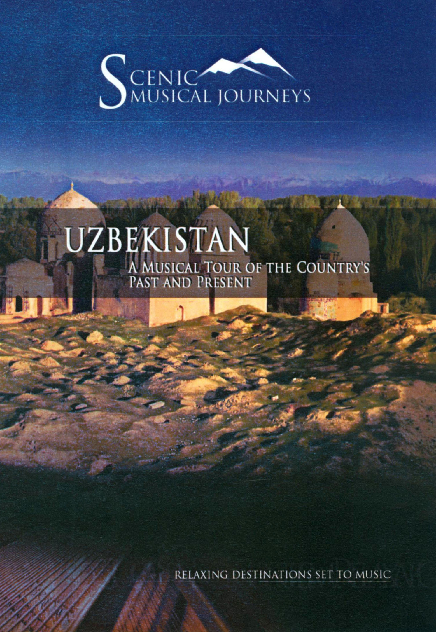 Scenic Musical Journeys: Uzbekistan - A Musical Tour of The Country's Past and Present