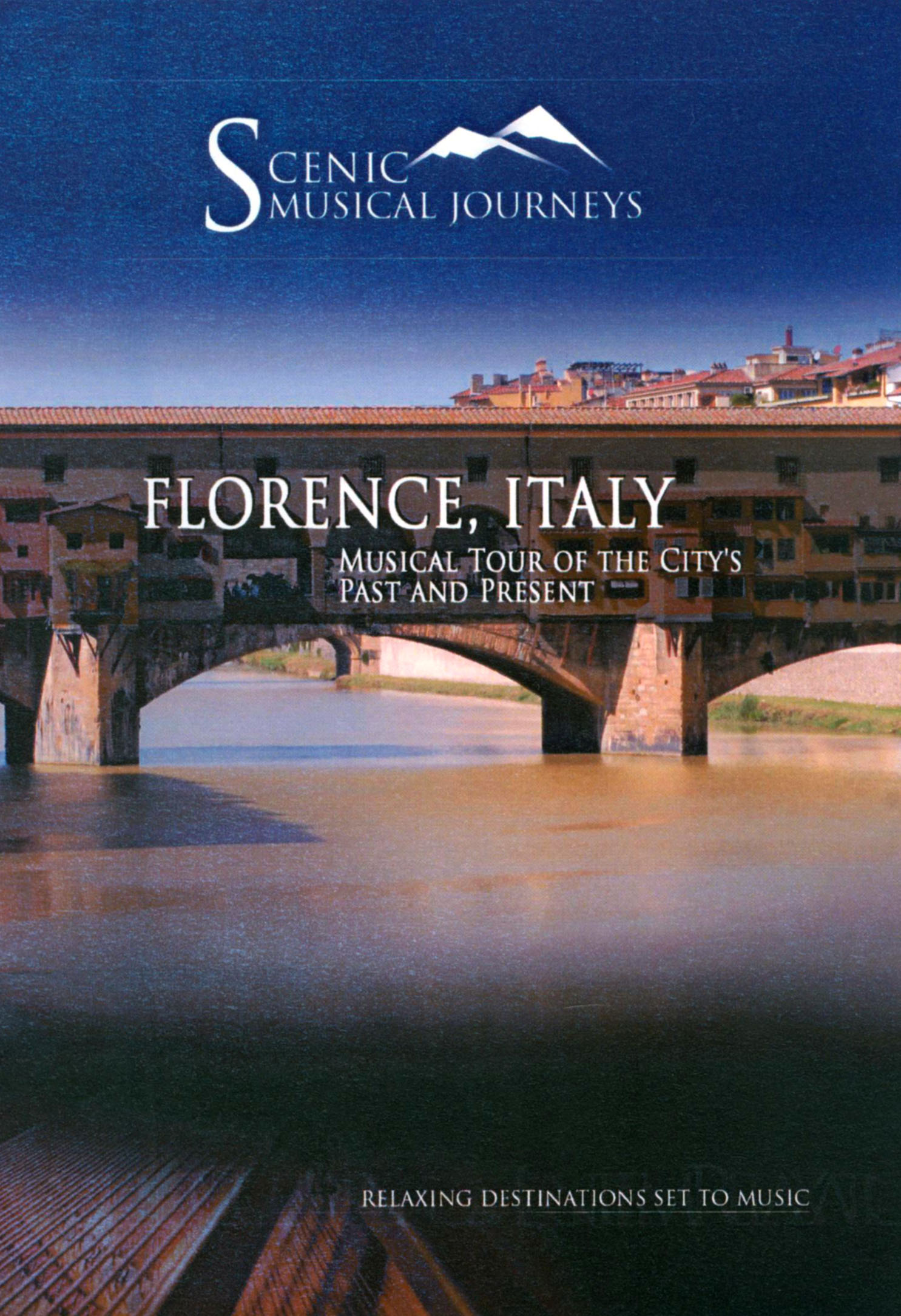 Scenic Musical Journeys: France - Scenic Musical Journeys: Florence, Italy - A Musical Tour