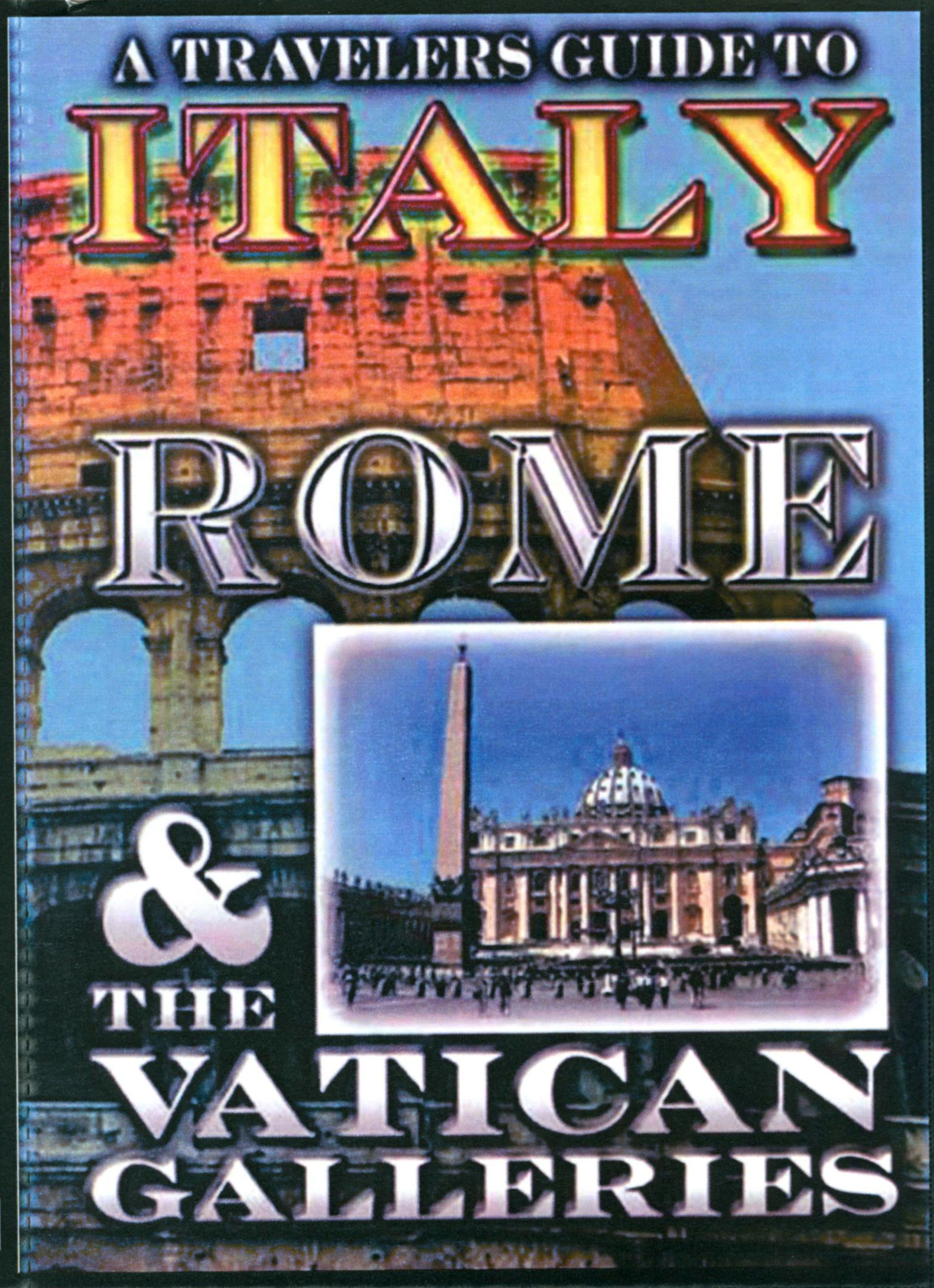 A Travelers Guide To Italy: Rome & the Vatican Galleries