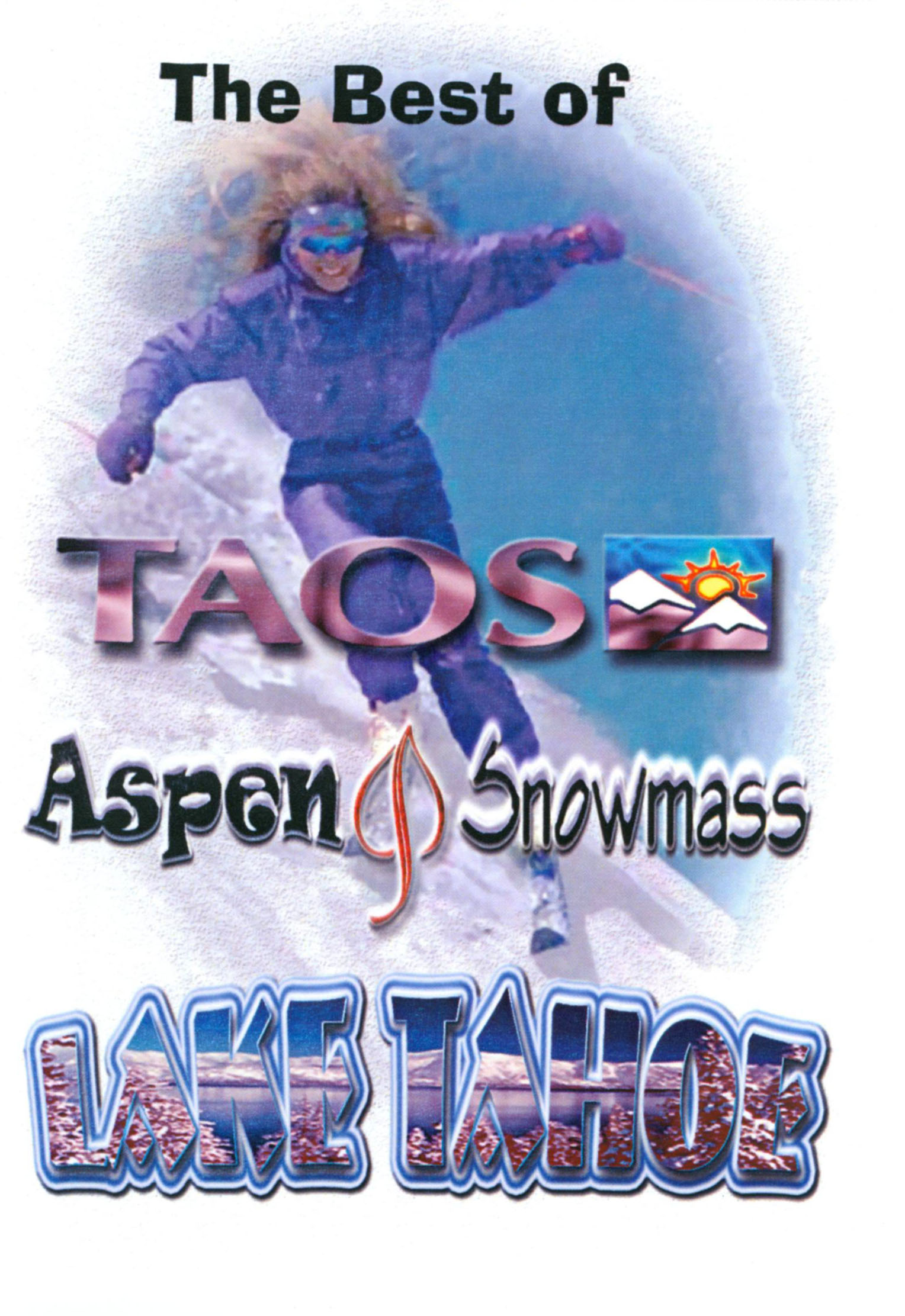 Best of Taos/The Best of Aspen & Snomass/The Best of Lake Tahoe