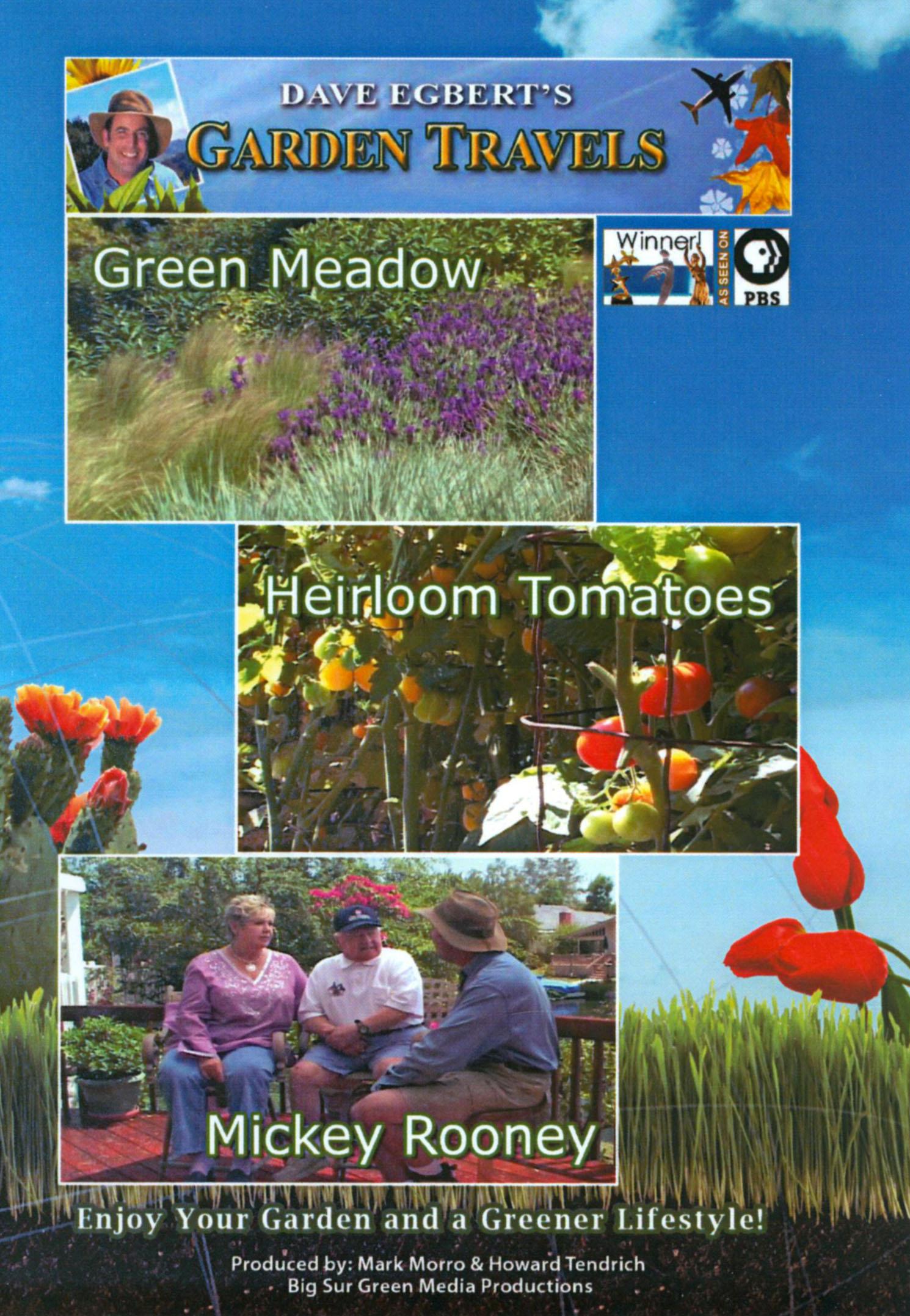 Dave Egbert's Garden Travels: Green Meadow/Heirloom tomatoes/Mickey Rooney