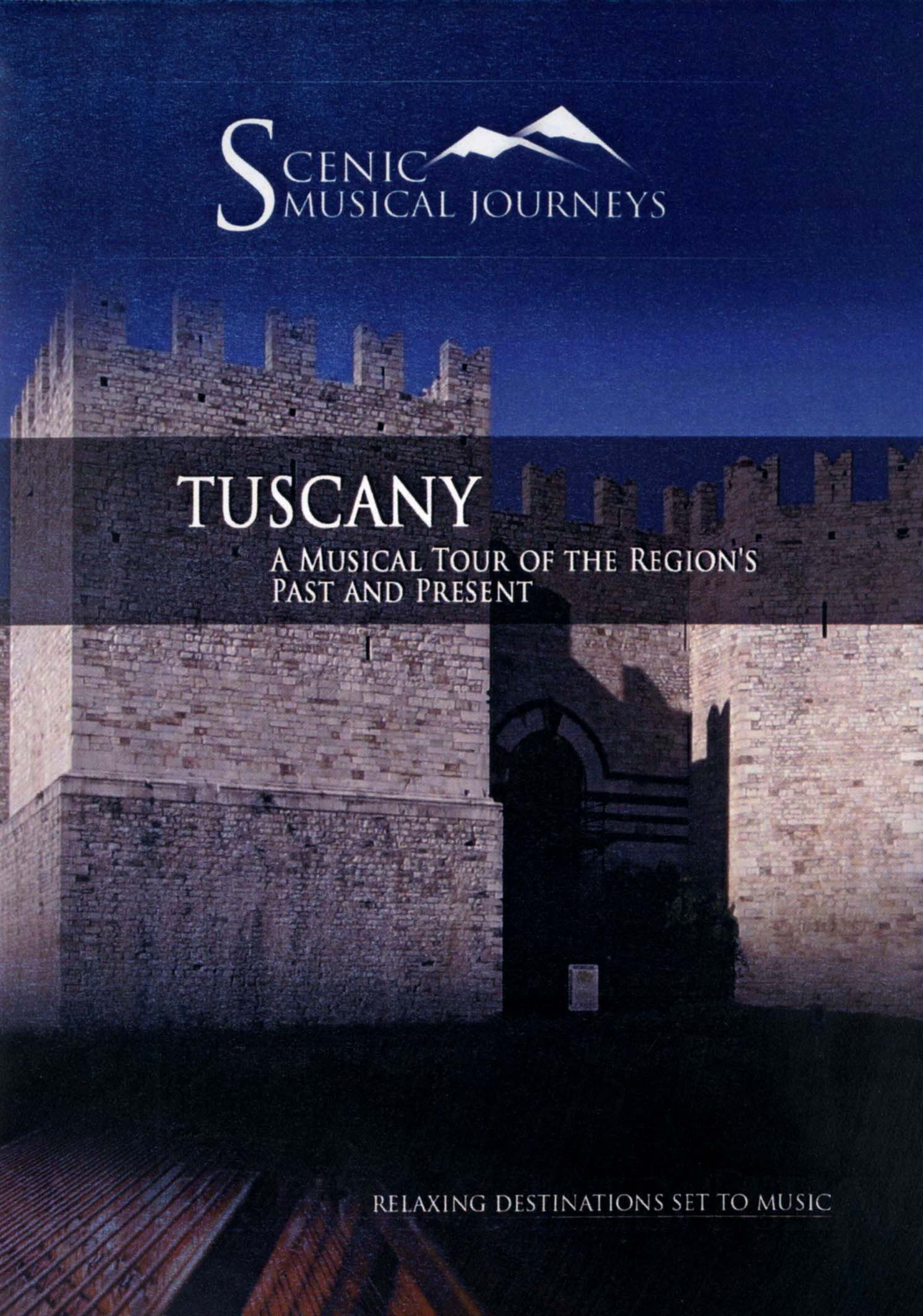 Scenic Musical Journeys: Tuscany - A Musical Tour of the Region's Past and Present