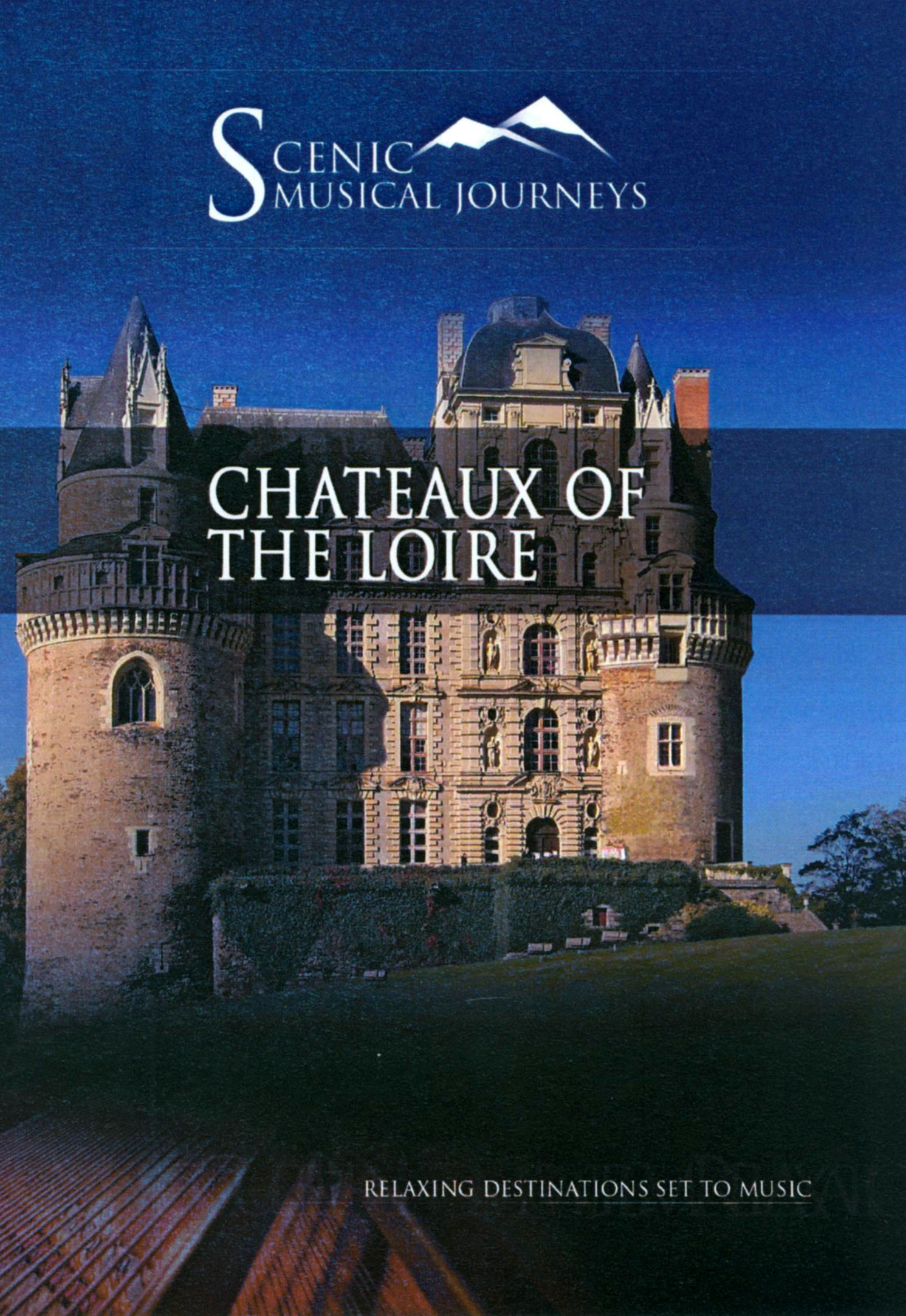 Scenic Musical Journeys: Chateaux of the Loire