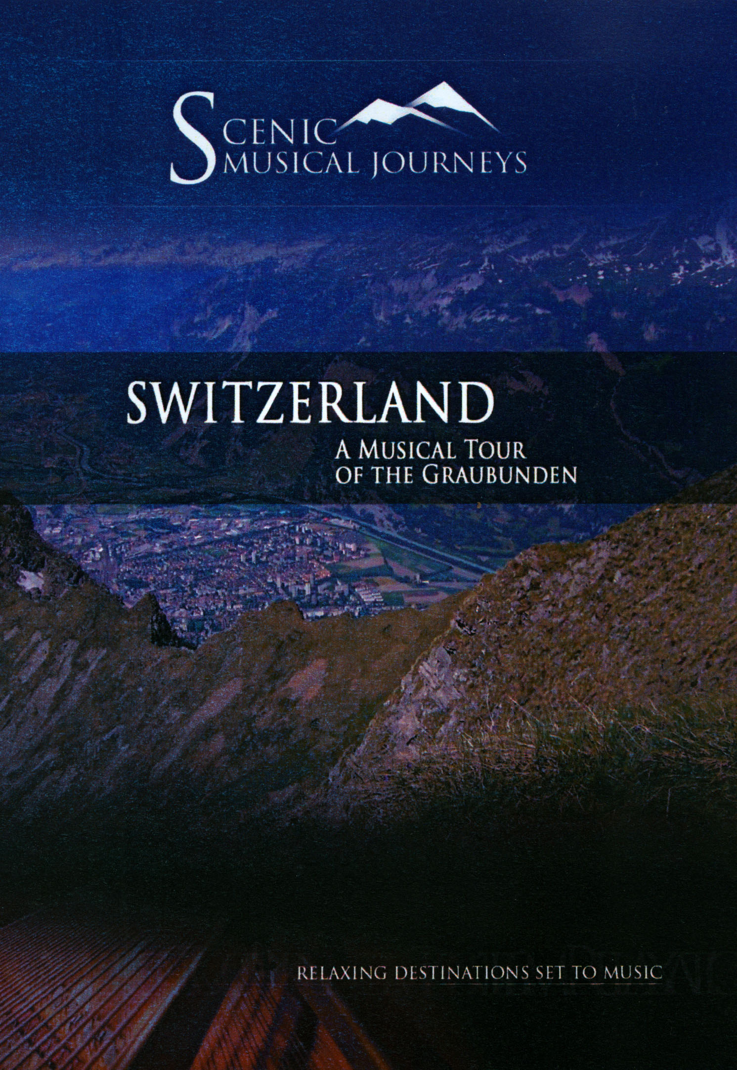 Scenic Musical Journeys: Switzerland - A Music Tour of the Graubunden