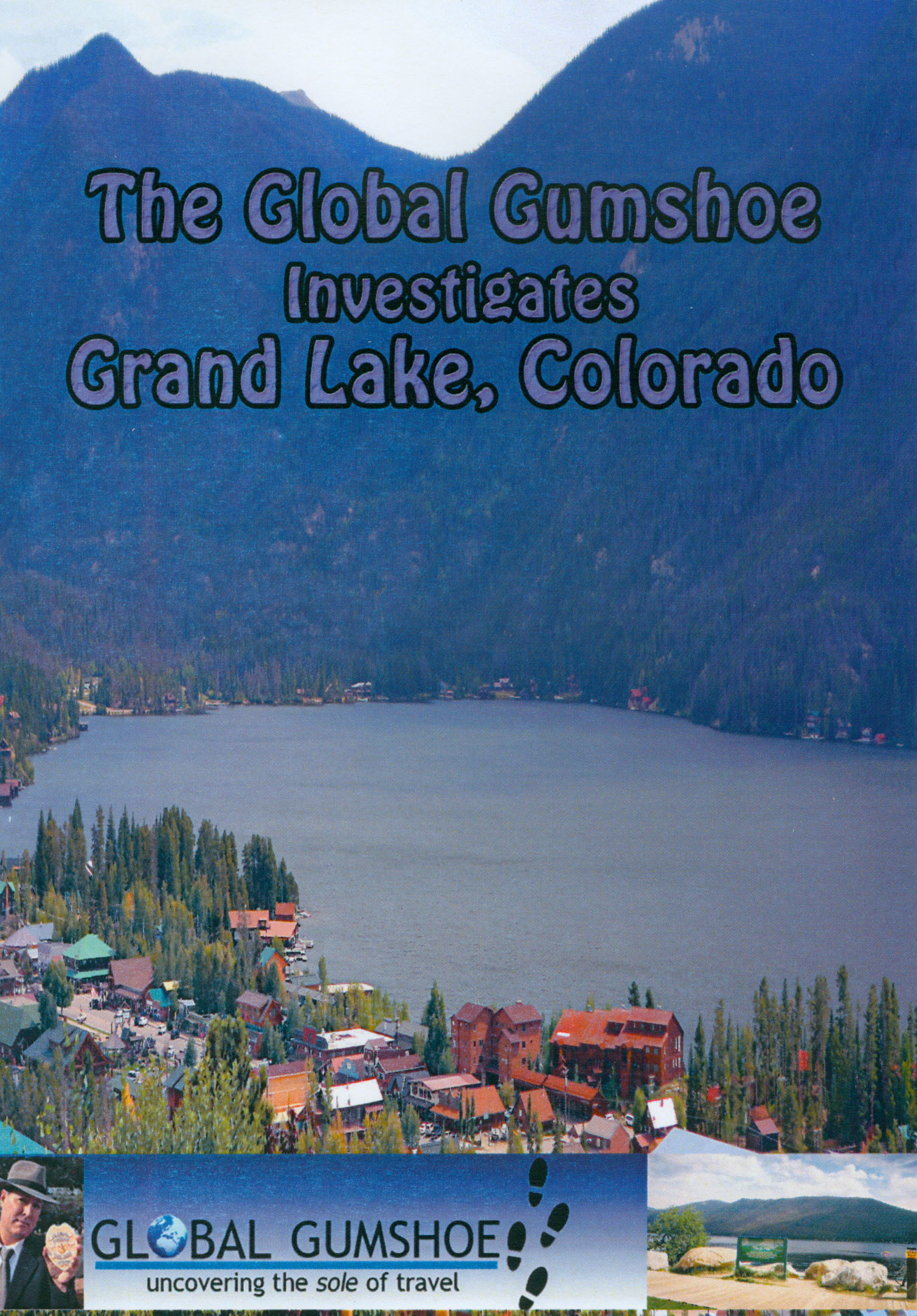 Global Gumshoe Investigates: Grand Lake, Colorado