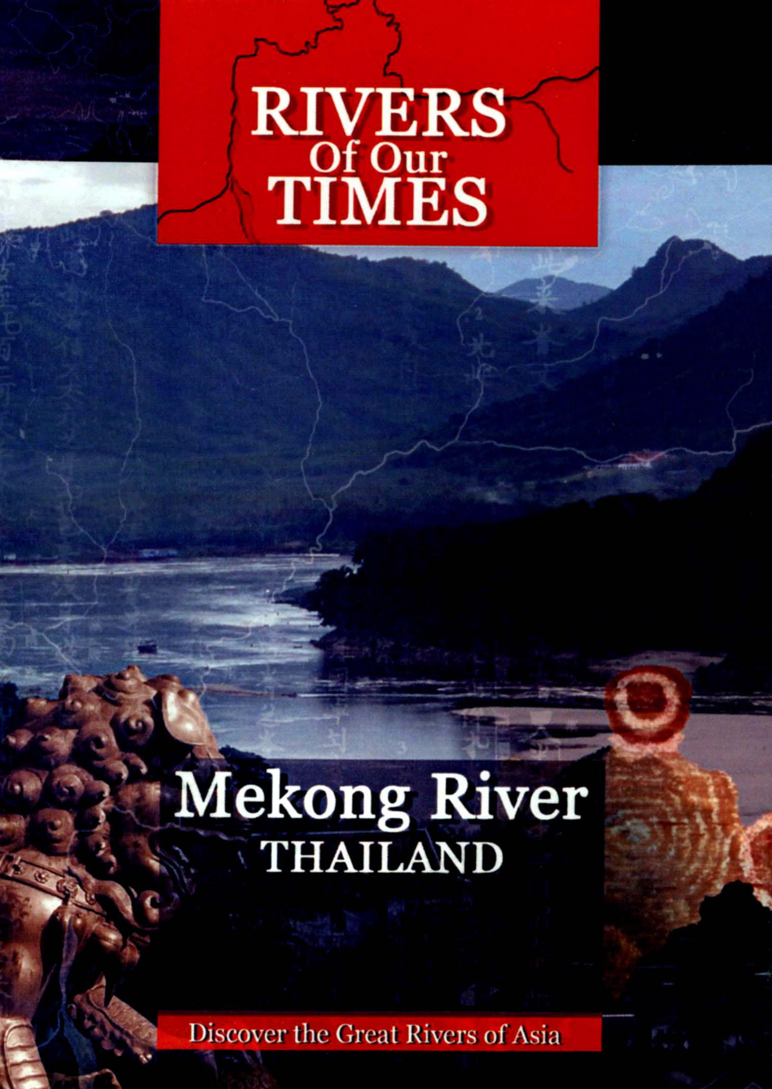 Rivers of Our Times: Mekong River - Thailand