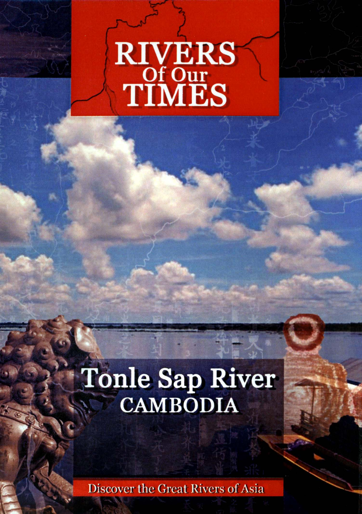 Rivers of Our Times: Tonle Sap River - Cambodia