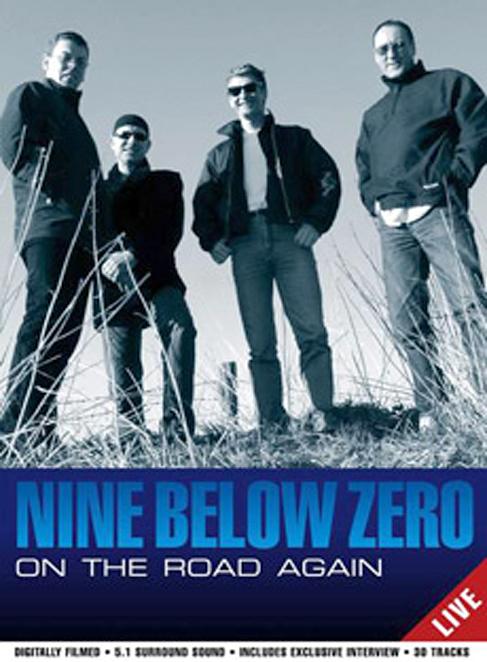 Nine Below Zero: On the Road Again Live