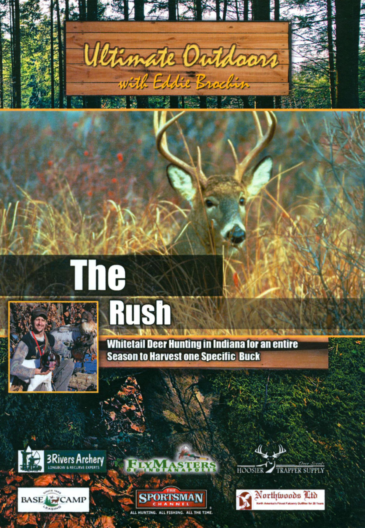 Ultimate Outdoors With Eddie Brochin: The Rush