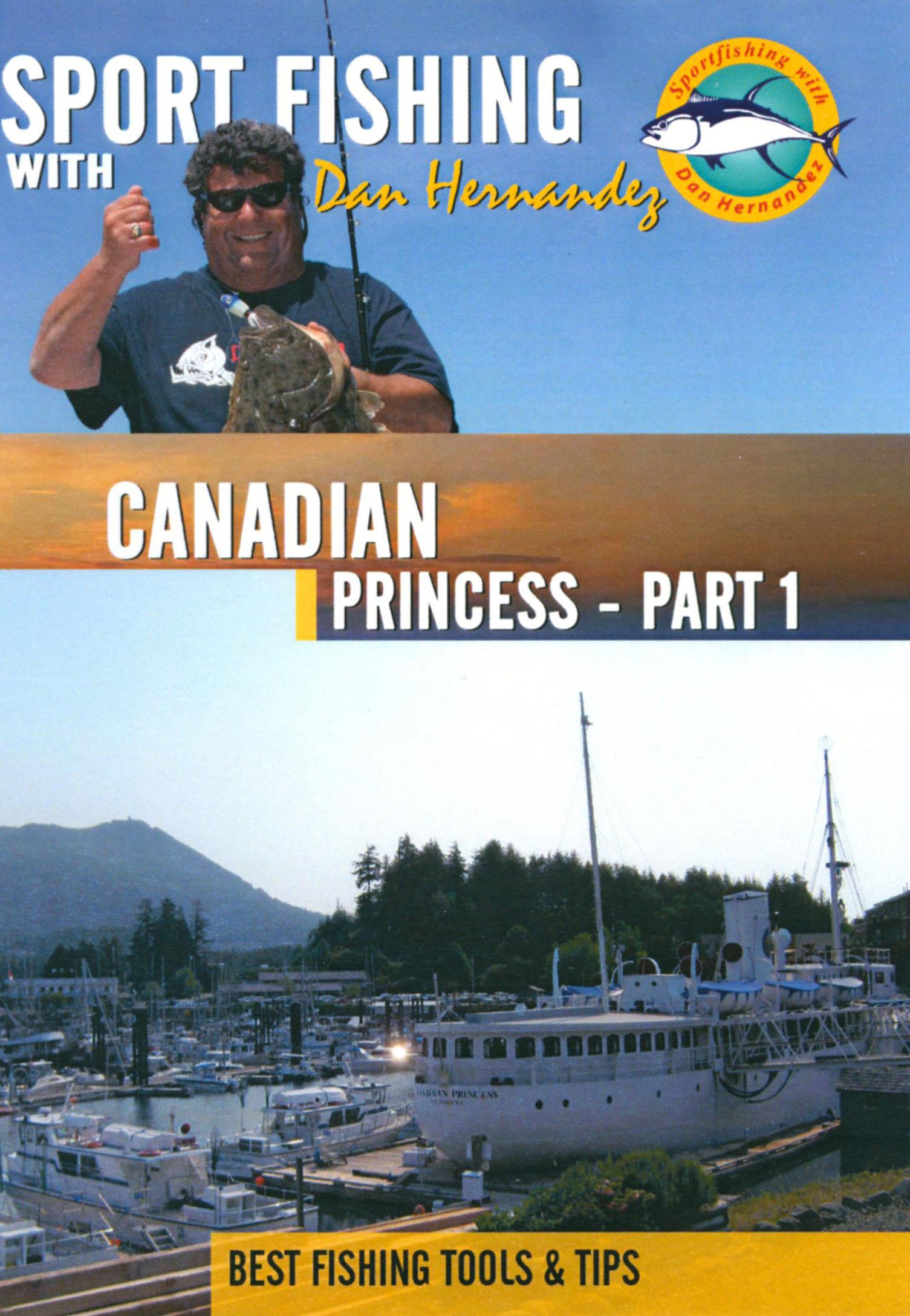 Sport Fishing With Dan Hernandez: Canadian Princess, Part 1