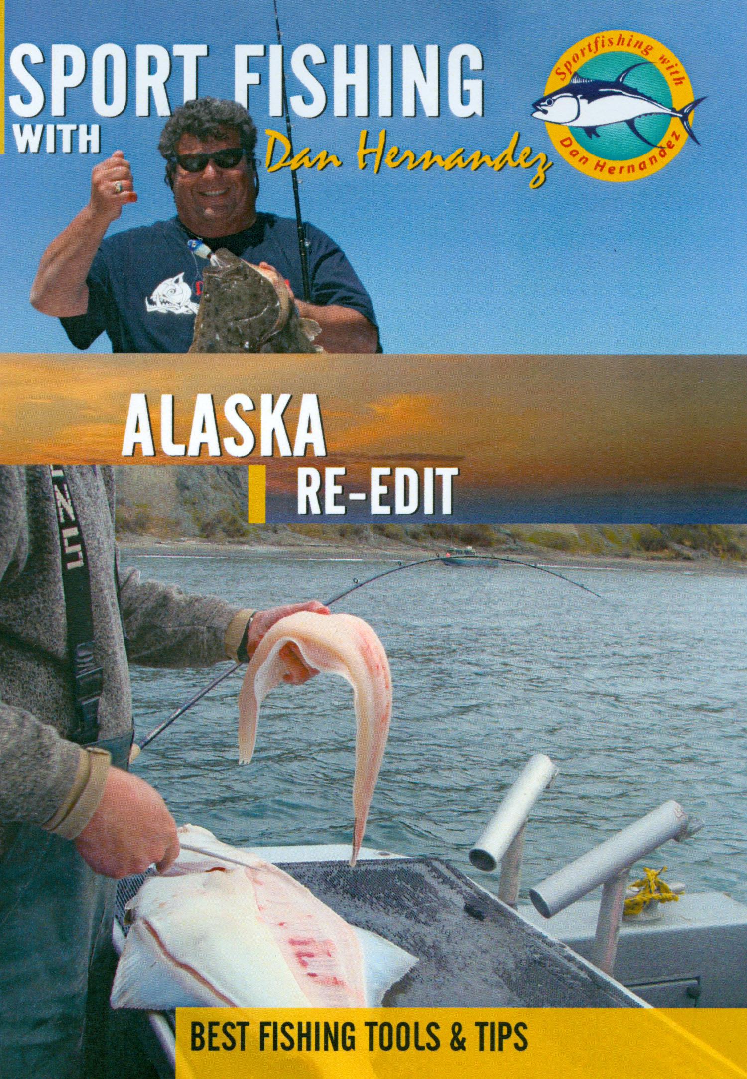 Sport Fishing With Dan Hernandez: Alaska