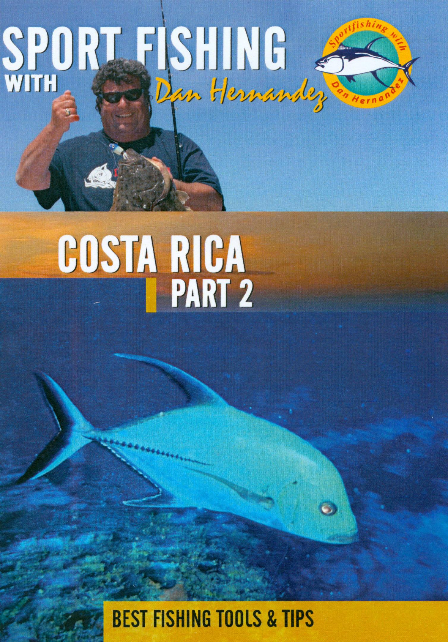 Sport Fishing With Dan Hernandez: Costa Rica, Part 2