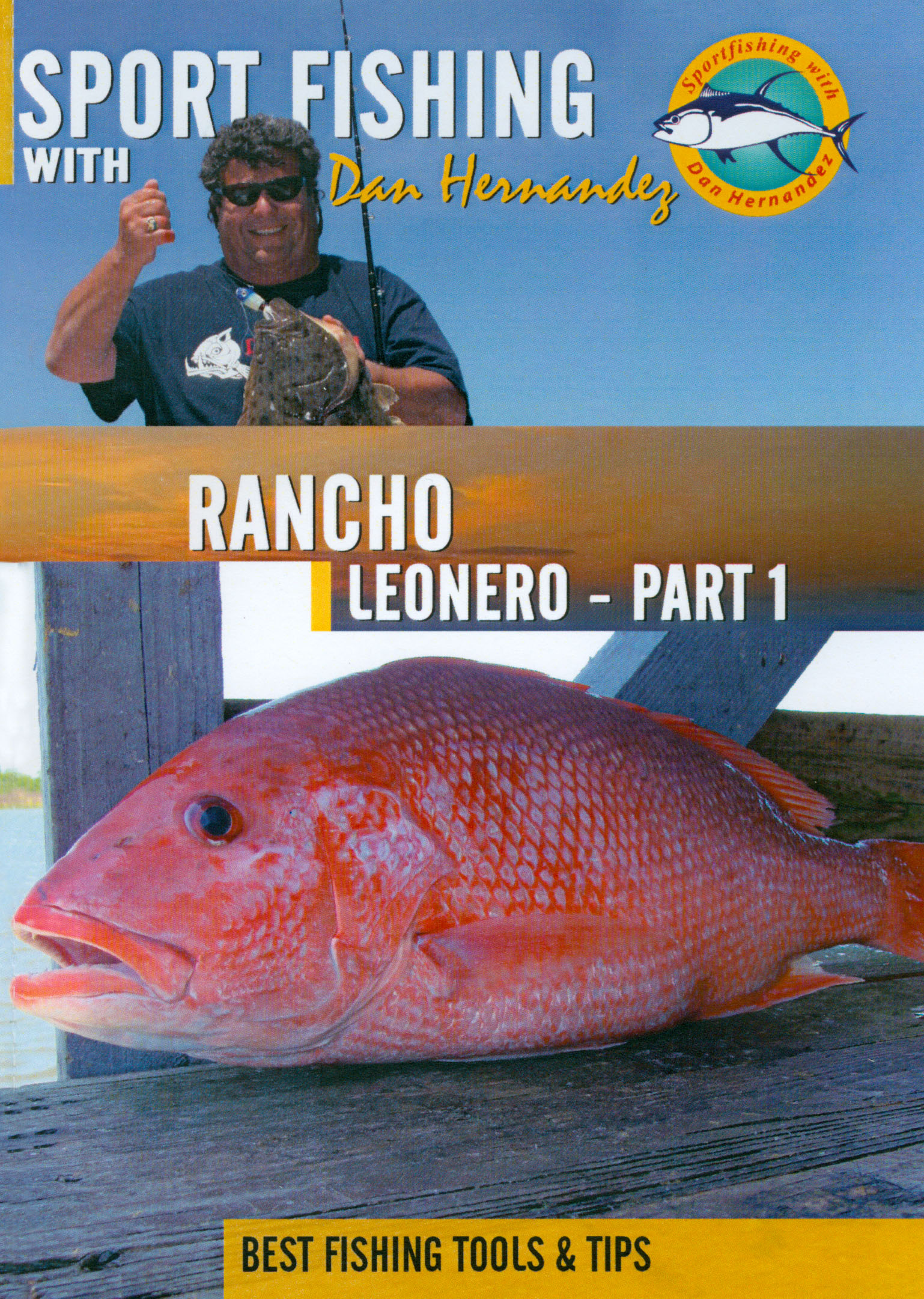 Sport Fishing With Dan Hernandez: Rancho Leonero, Part 1
