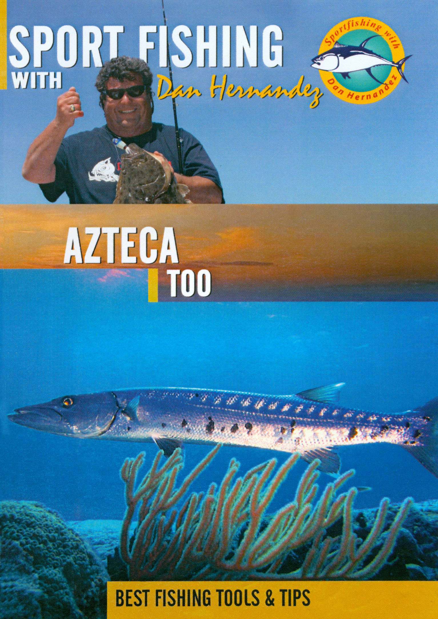 Sport Fishing With Dan Hernandez: Azteca Too