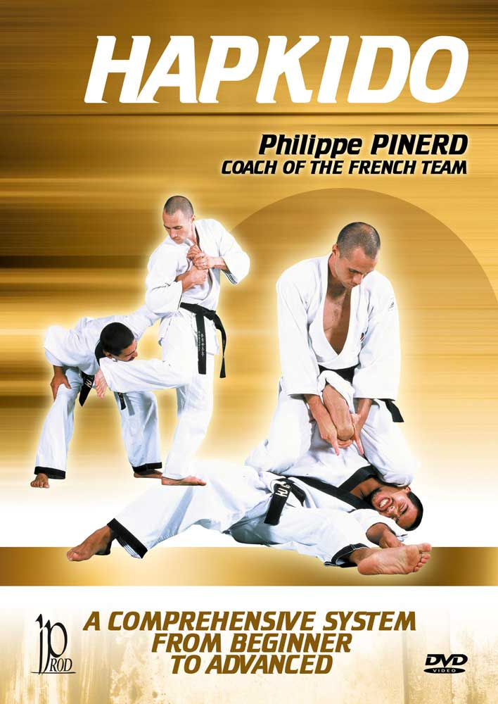 Philippe Pinerd: Hapkido - A Comprehensive System from Beginner to Advanced