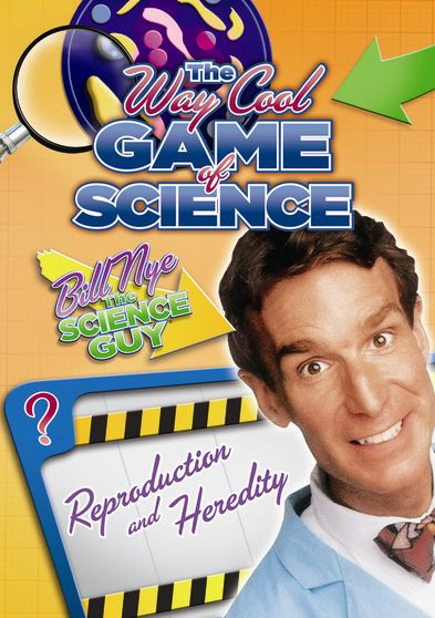 Bill Nye's Way Cool Game of Science: Reproduction and Heredity