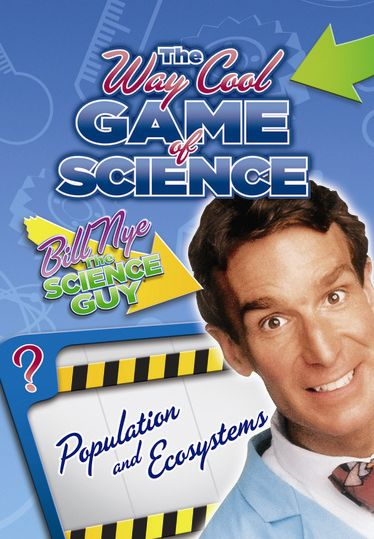 Bill Nye's Way Cool Game of Science: Populations and Ecosystems