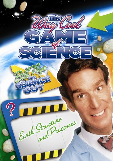 Bill Nye's Way Cool Game of Science: Earth Structure and Processes