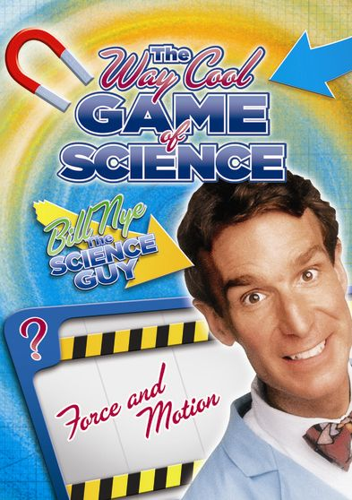 Bill Nye's Way Cool Game of Science: Force and Motion