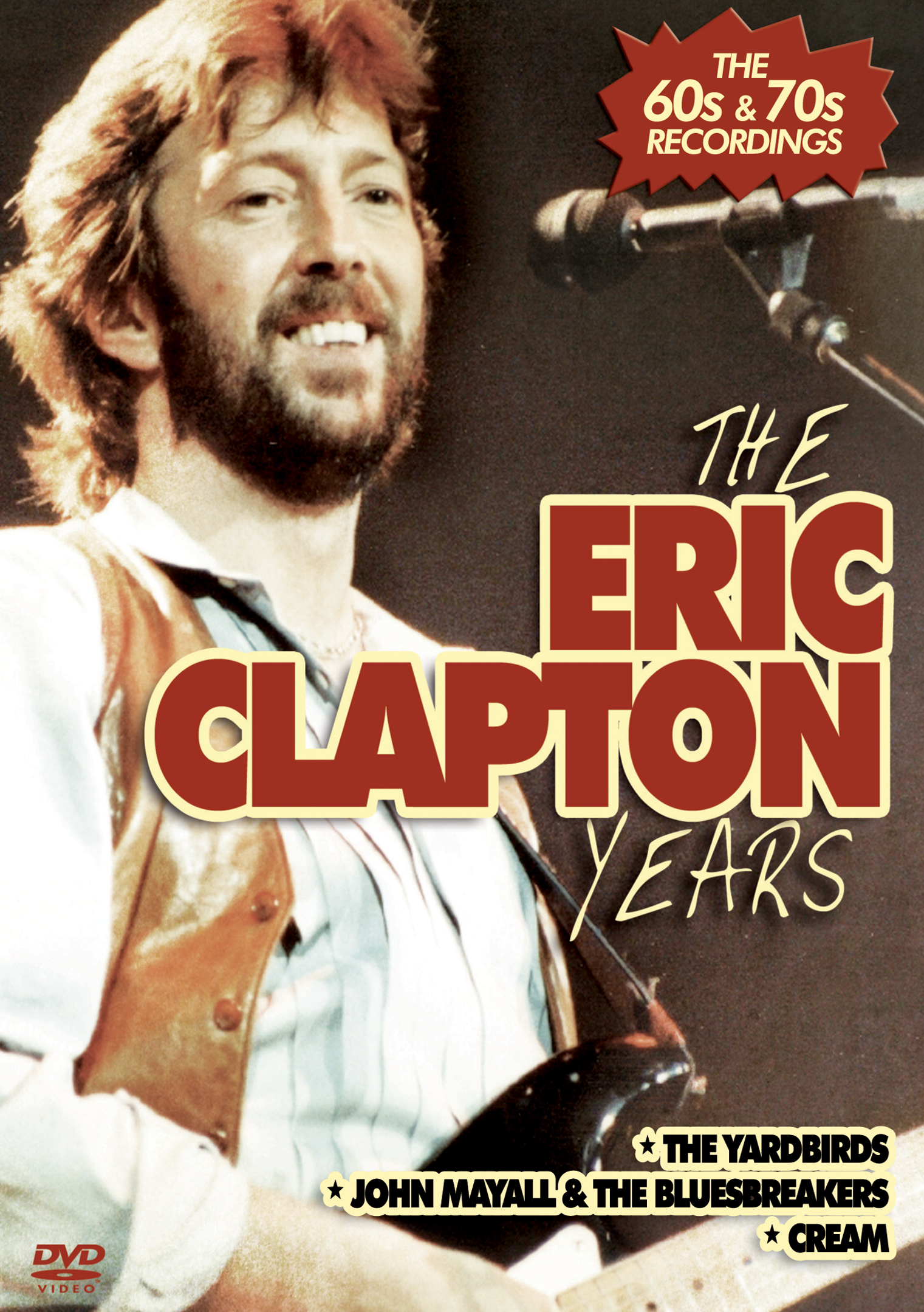 Eric Clapton: The Eric Clapton Years - The 60s & 70s Recordings