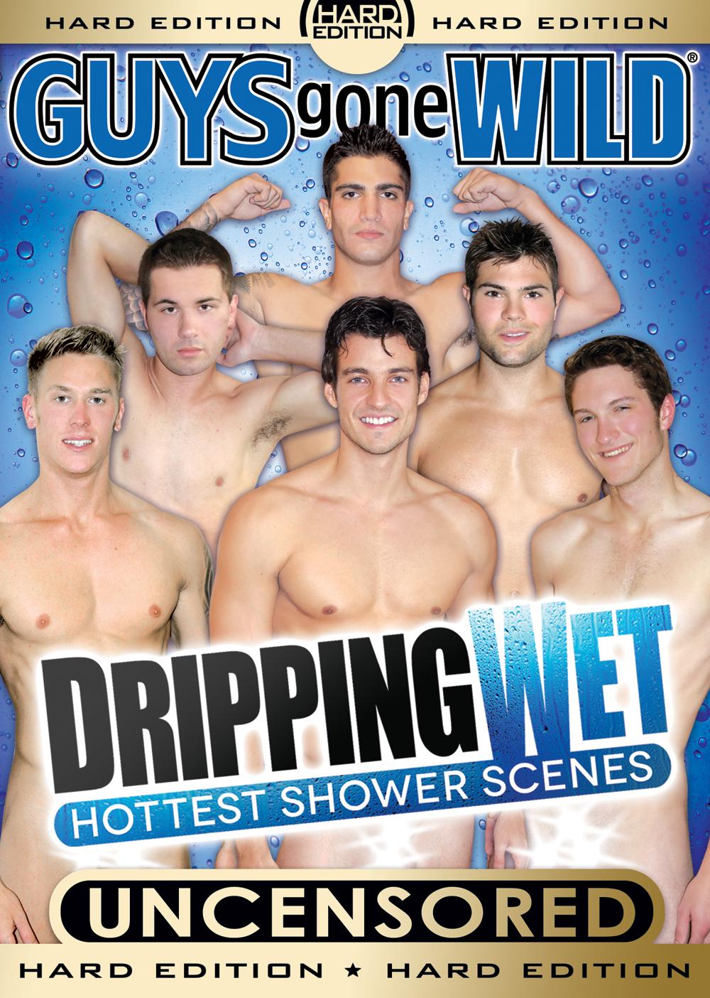 Guys Gone Wild: Dripping Wet