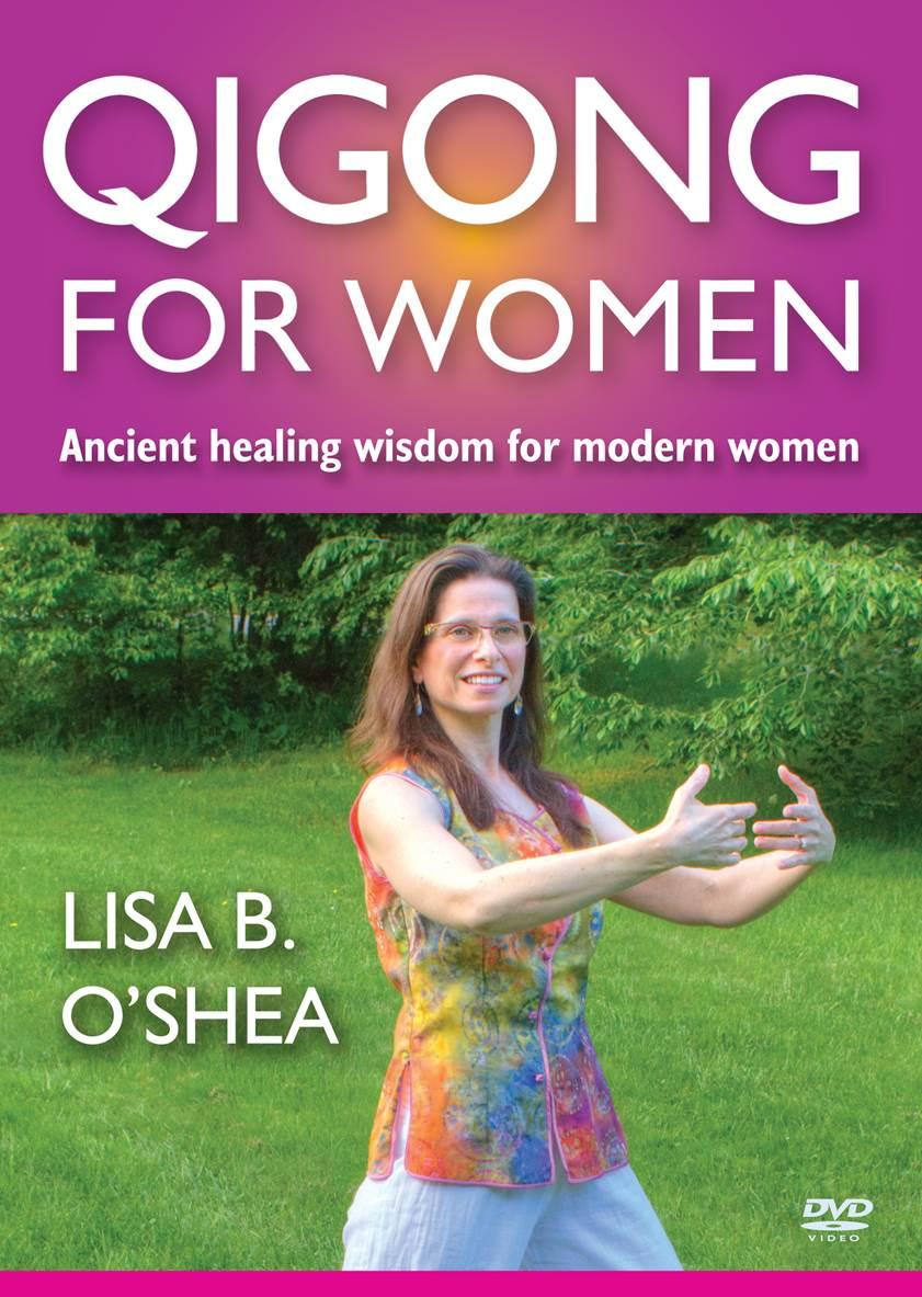 Lisa B. O'Shea: Qigong for Women
