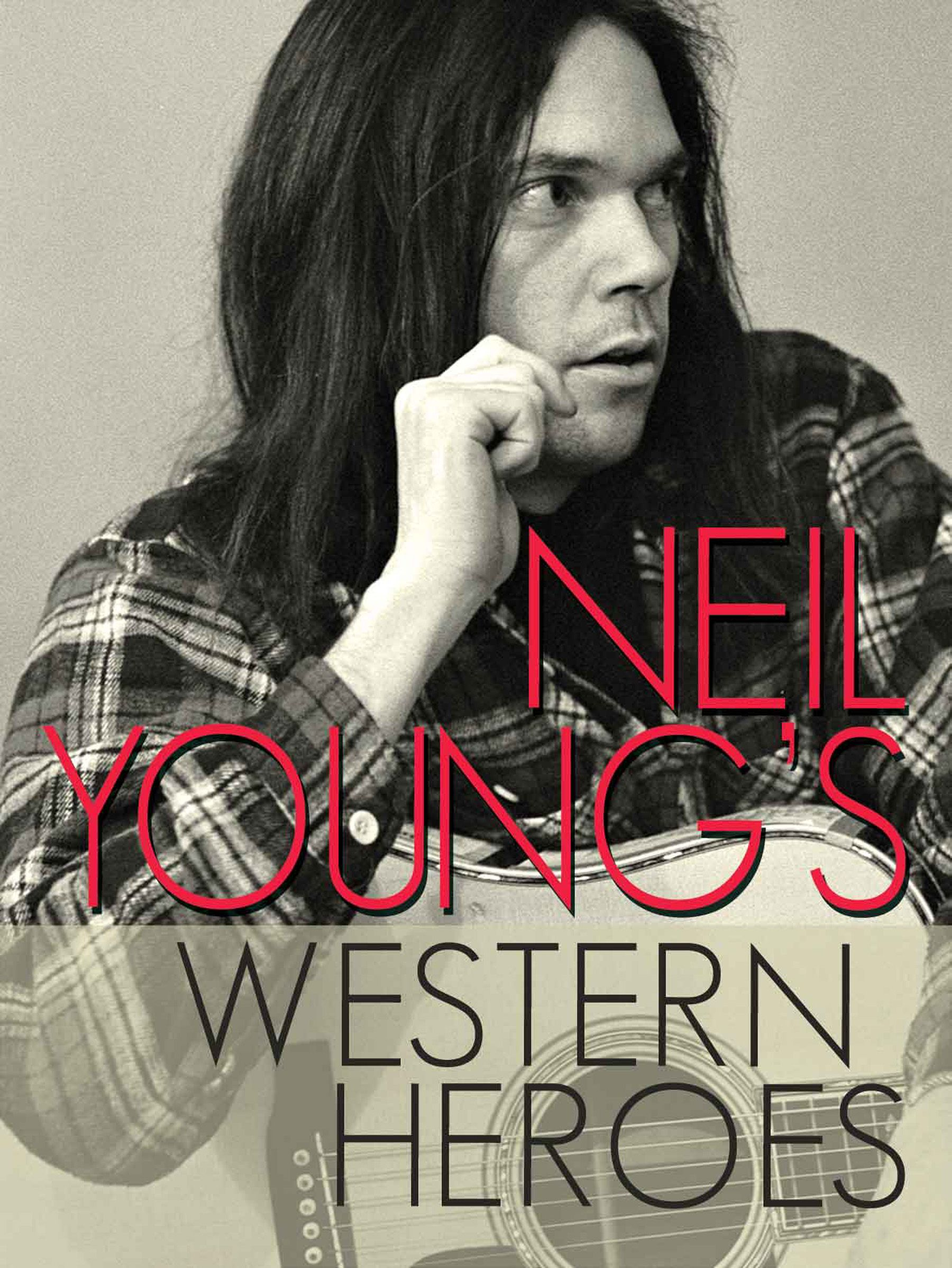 Neil Young's Western Heroes