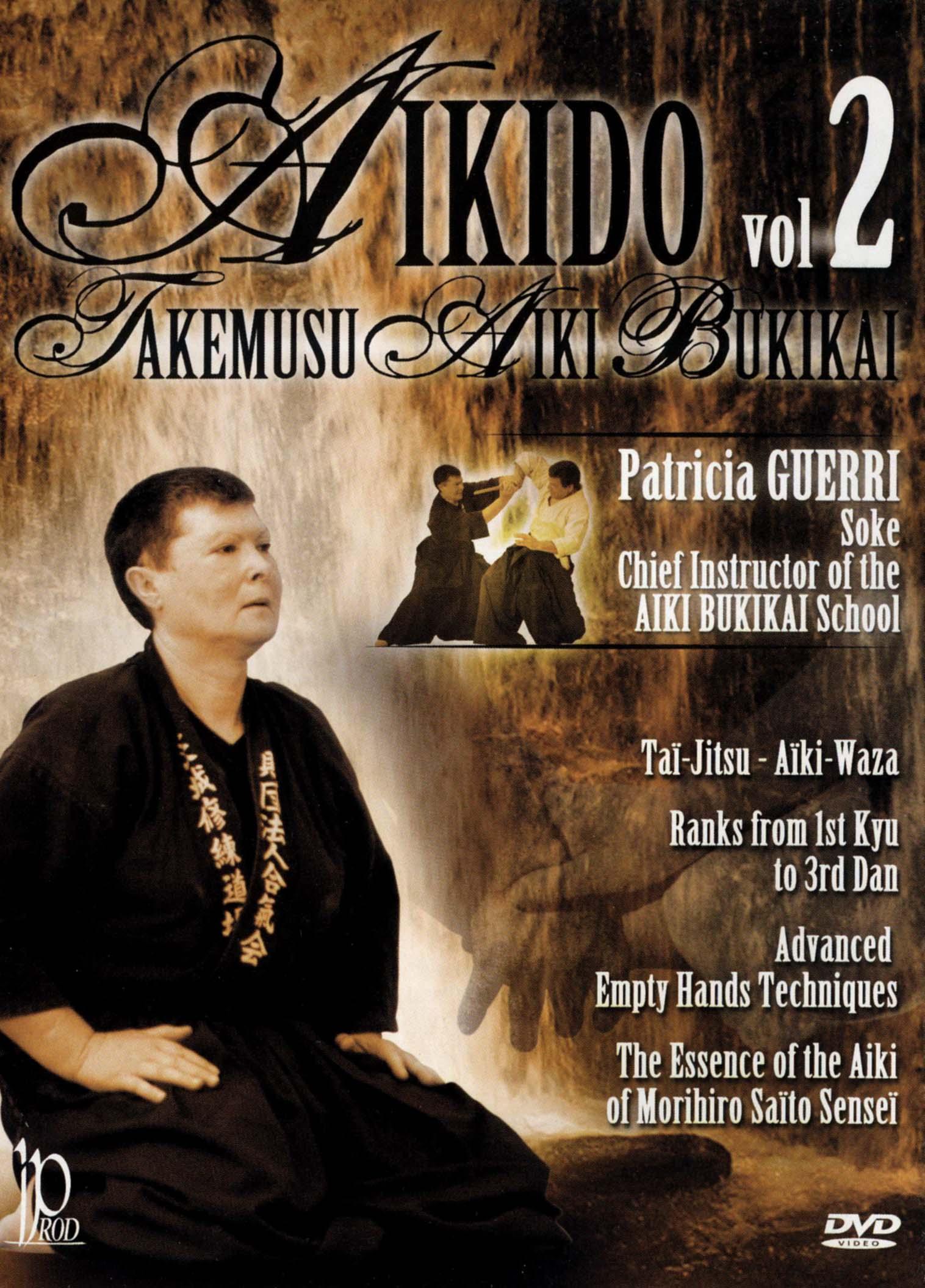 Aikido: Takemusu Aiki Bukikai, Vol. 2