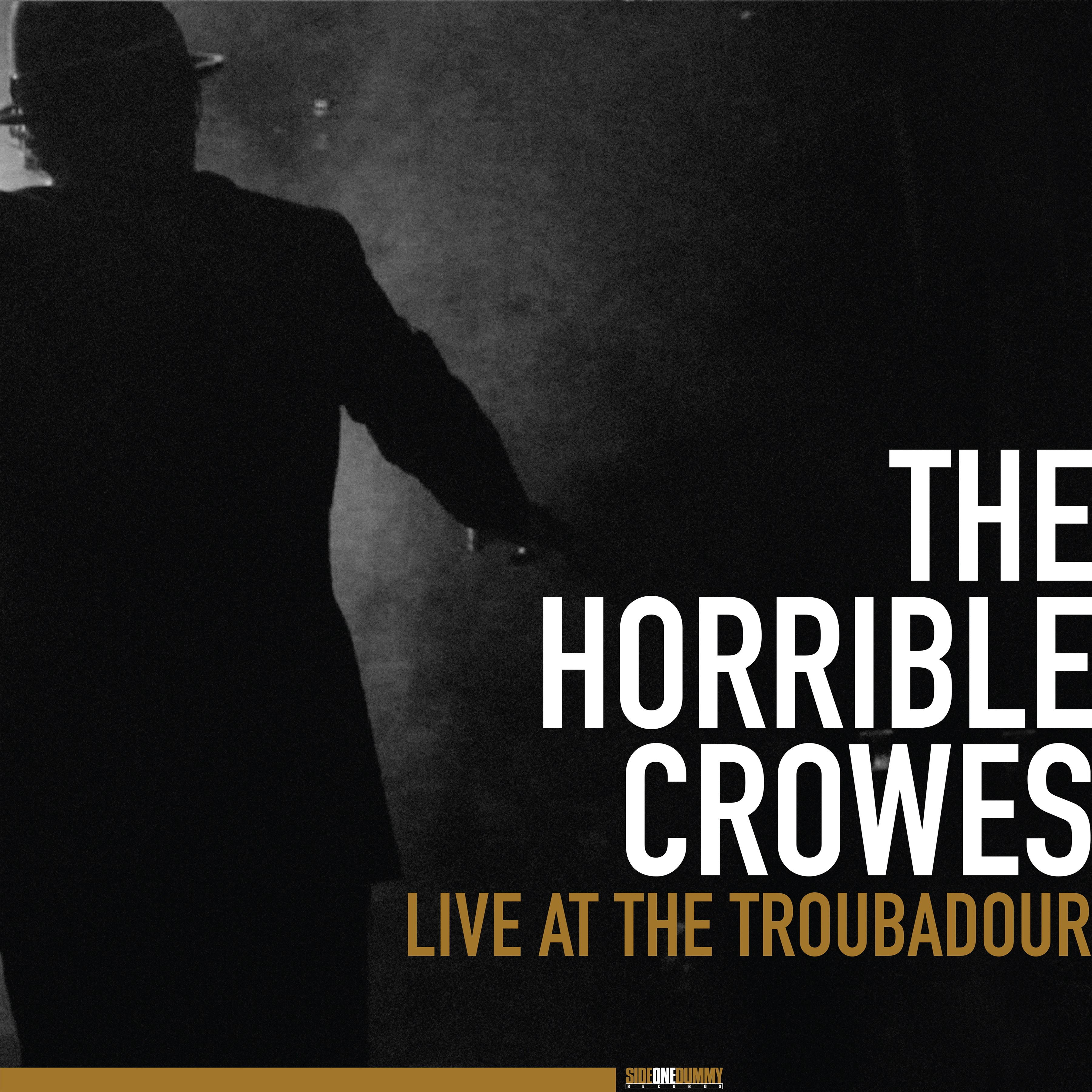 The Horrible Crowes: Live at the Troubadour